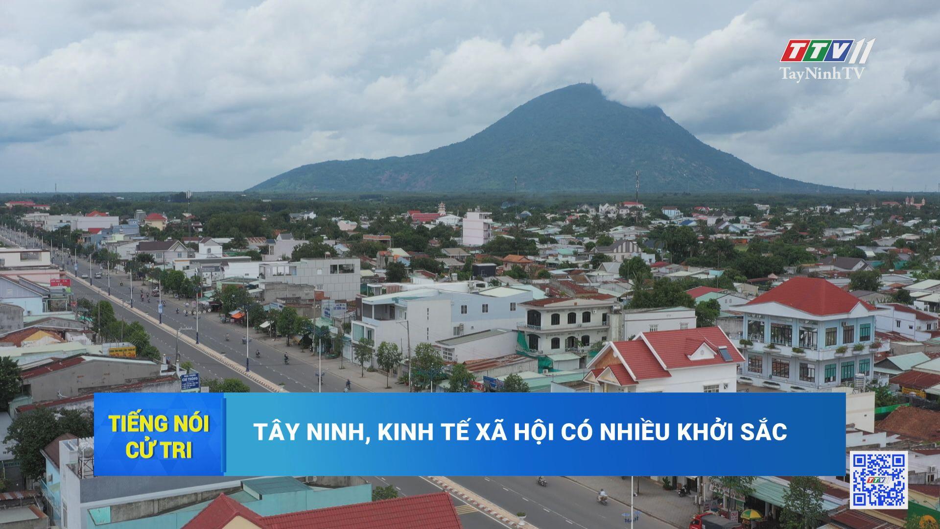 Tây Ninh, kinh tế xã hội có nhiều khởi sắc | TIẾNG NÓI CỬ TRI | TayNinhTV