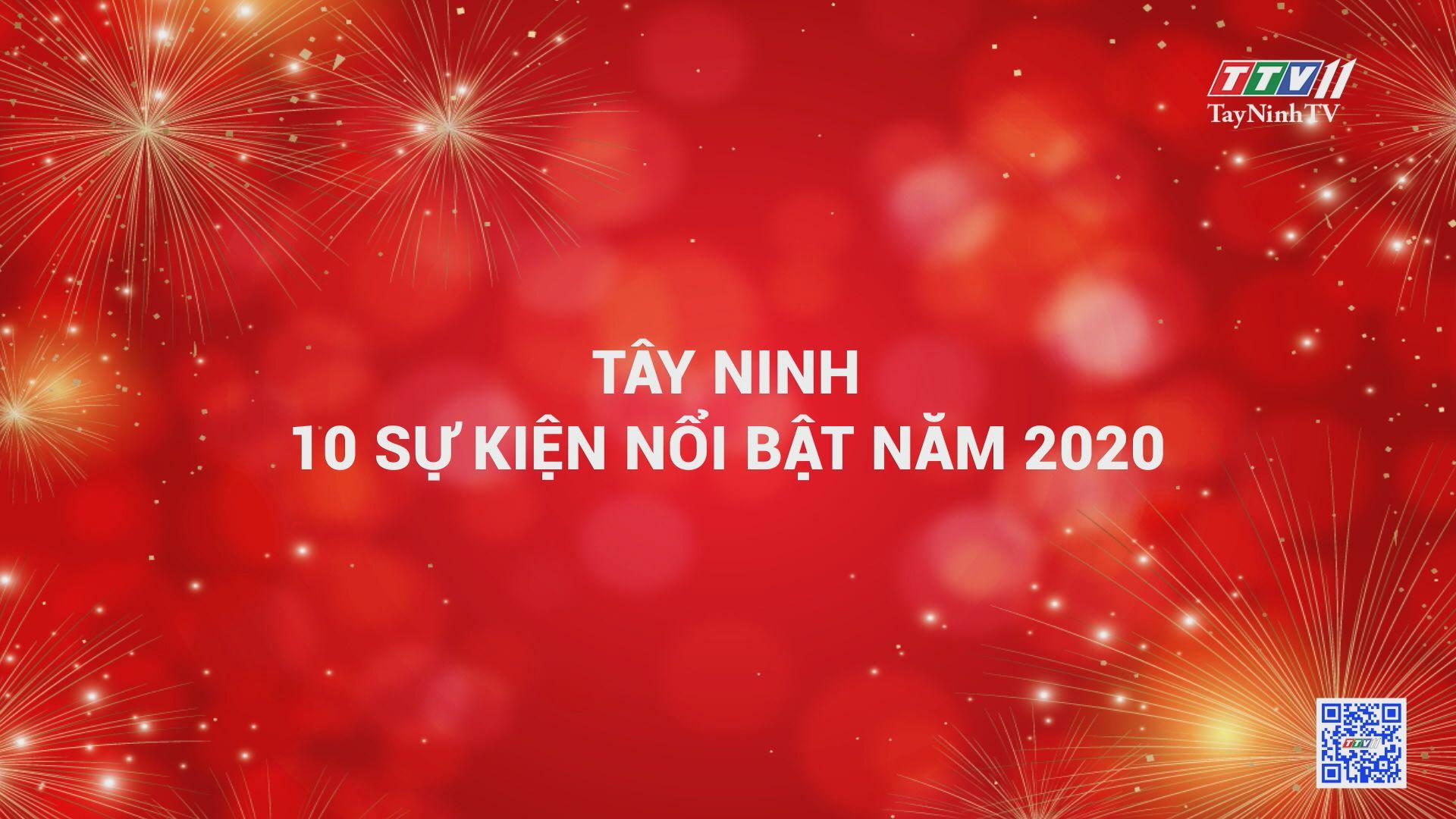Tây Ninh, 10 sự kiện nổi bật năm 2020 | TayNinhTV