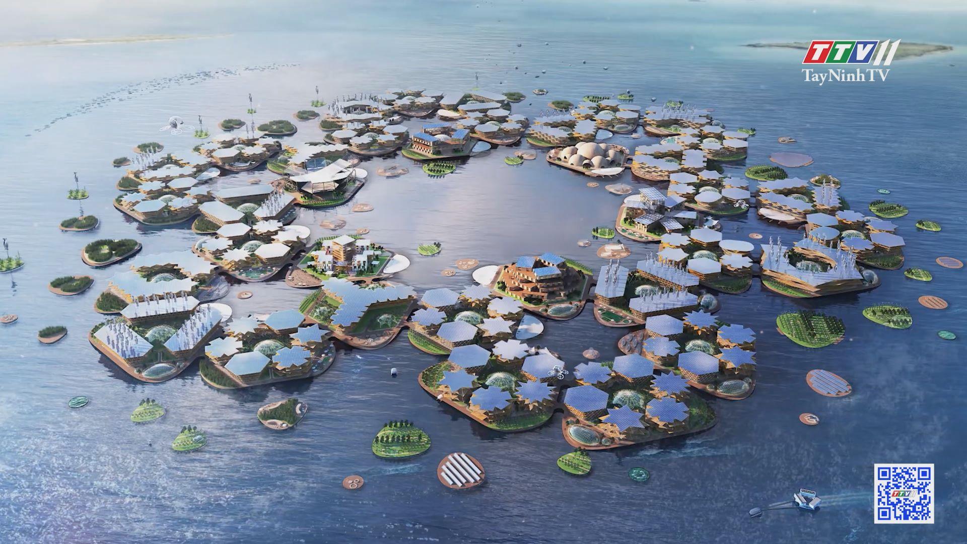 Thành phố nổi độc đáo của tương lai | CHUYỆN ĐÔNG TÂY KỲ THÚ | TayNinhTVE