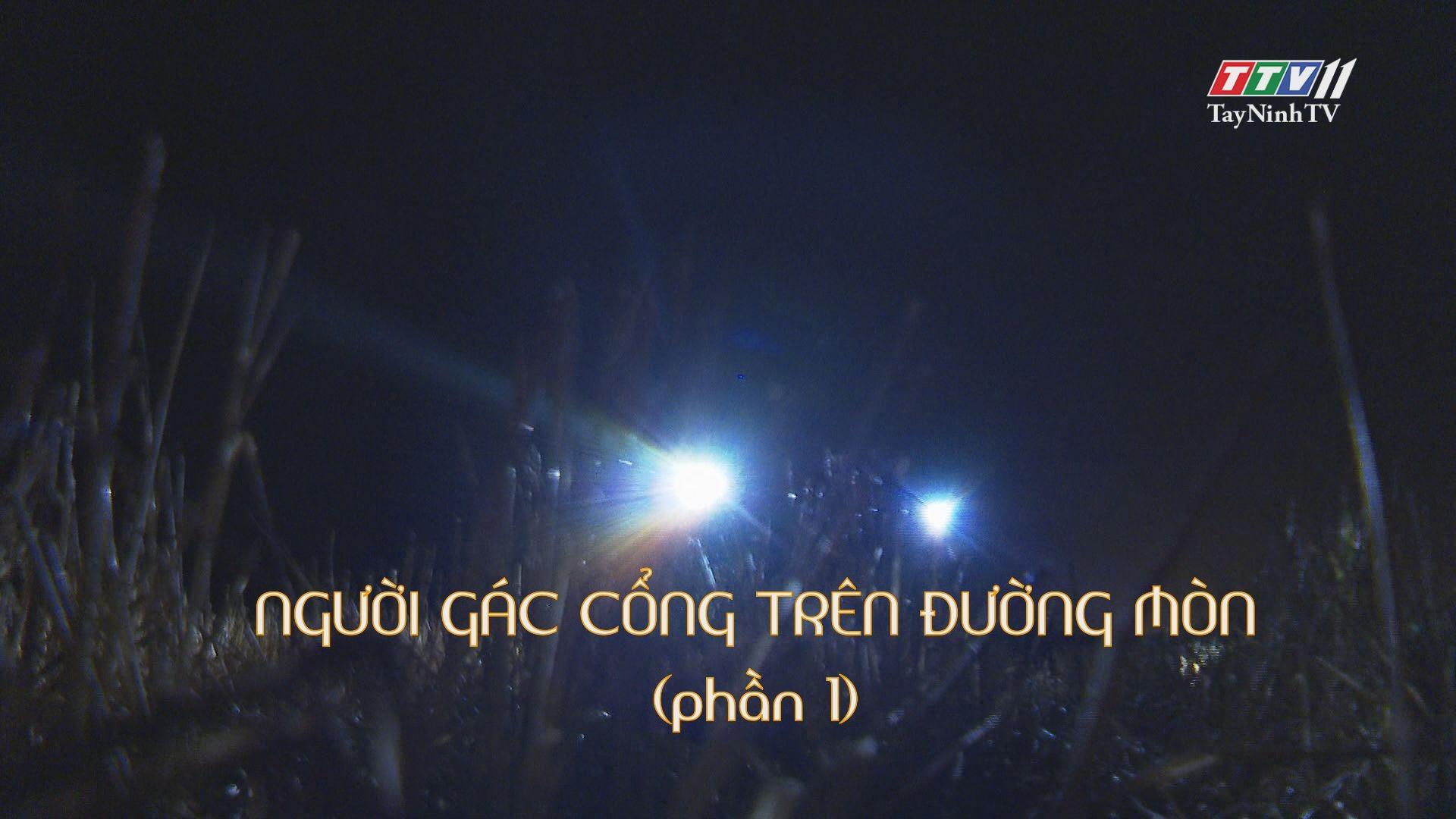 Người gác cổng trên đường mòn | DẤU ẤN CUỘC ĐỜI | TayNinhTV