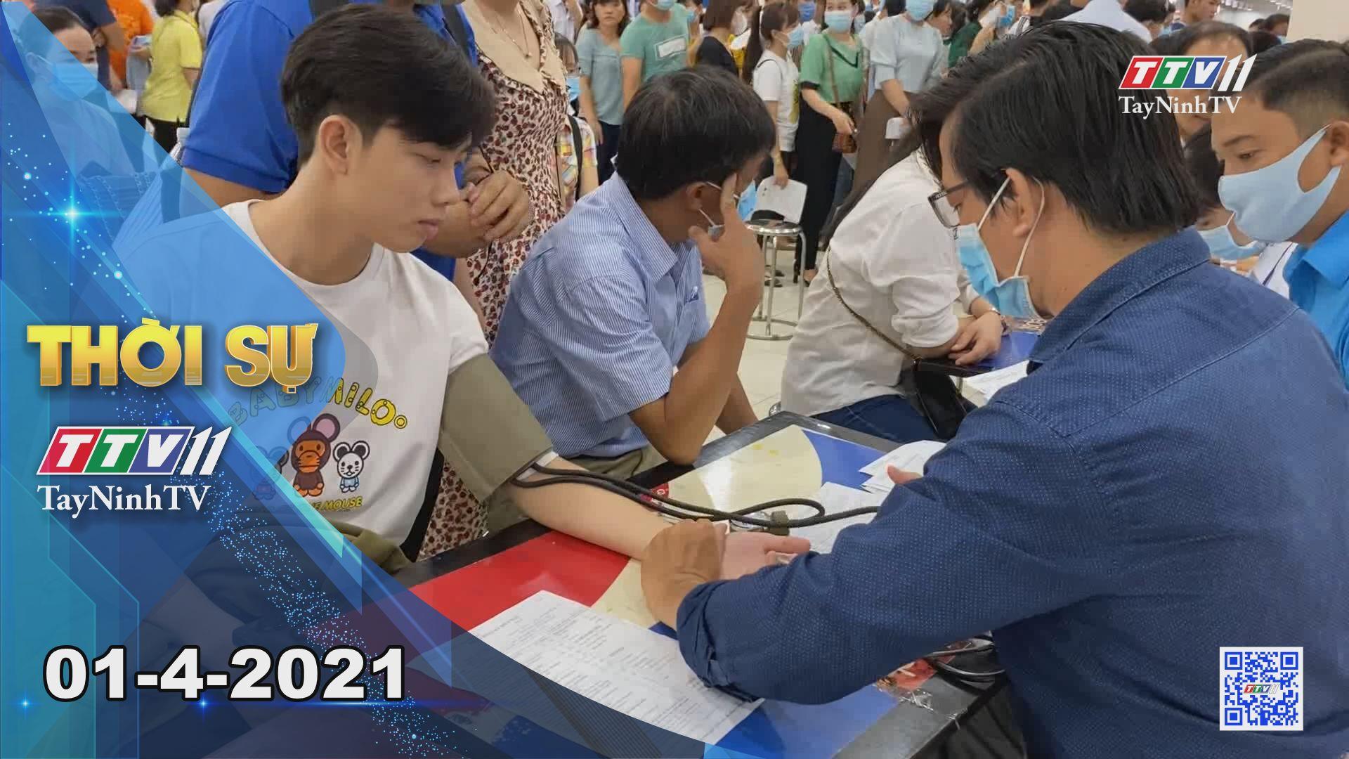Thời sự Tây Ninh 01-4-2021 | Tin tức hôm nay | TayNinhTV