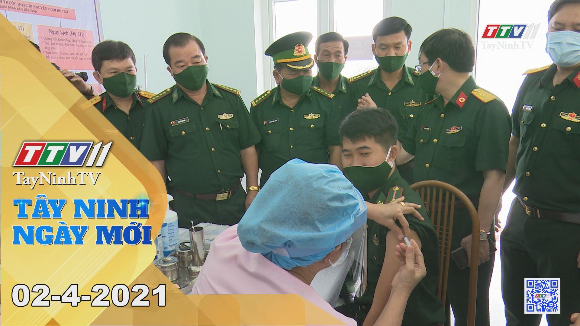 Tây Ninh Ngày Mới 02-4-2021 | Tin tức hôm nay | TayNinhTV