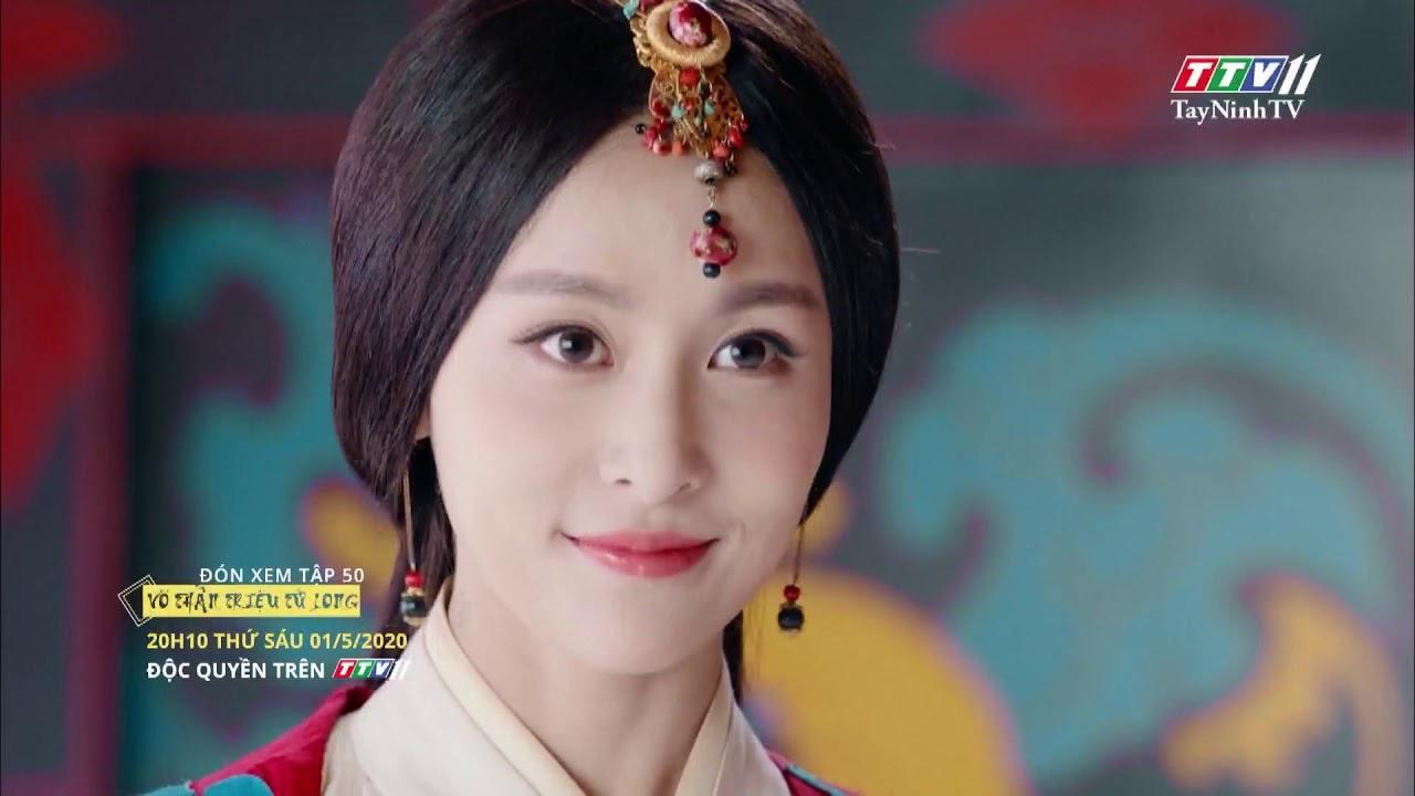 Trailer - VÕ THẦN TRIỆU TỬ LONG - TẬP 50 | Võ thần Triệu Tử Long | TayNinhTV
