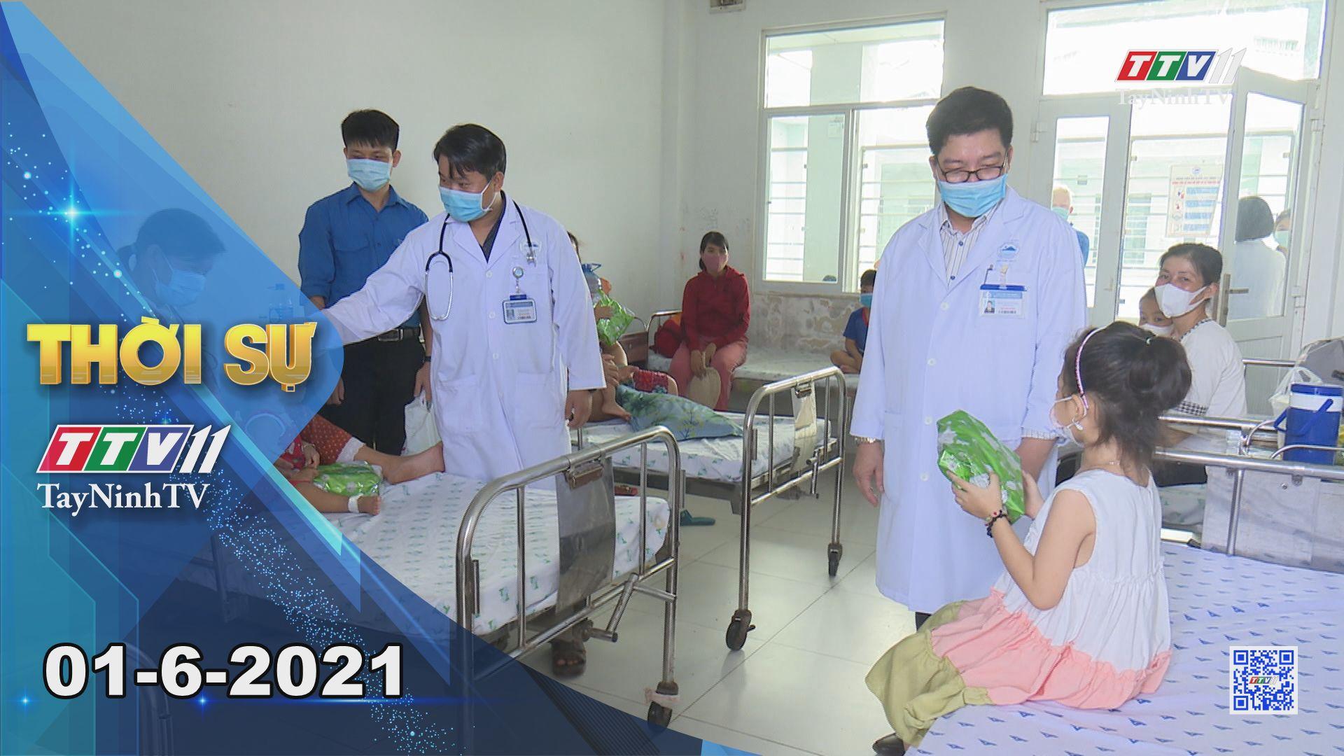 Thời sự Tây Ninh 01-6-2021 | Tin tức hôm nay | TayNinhTV