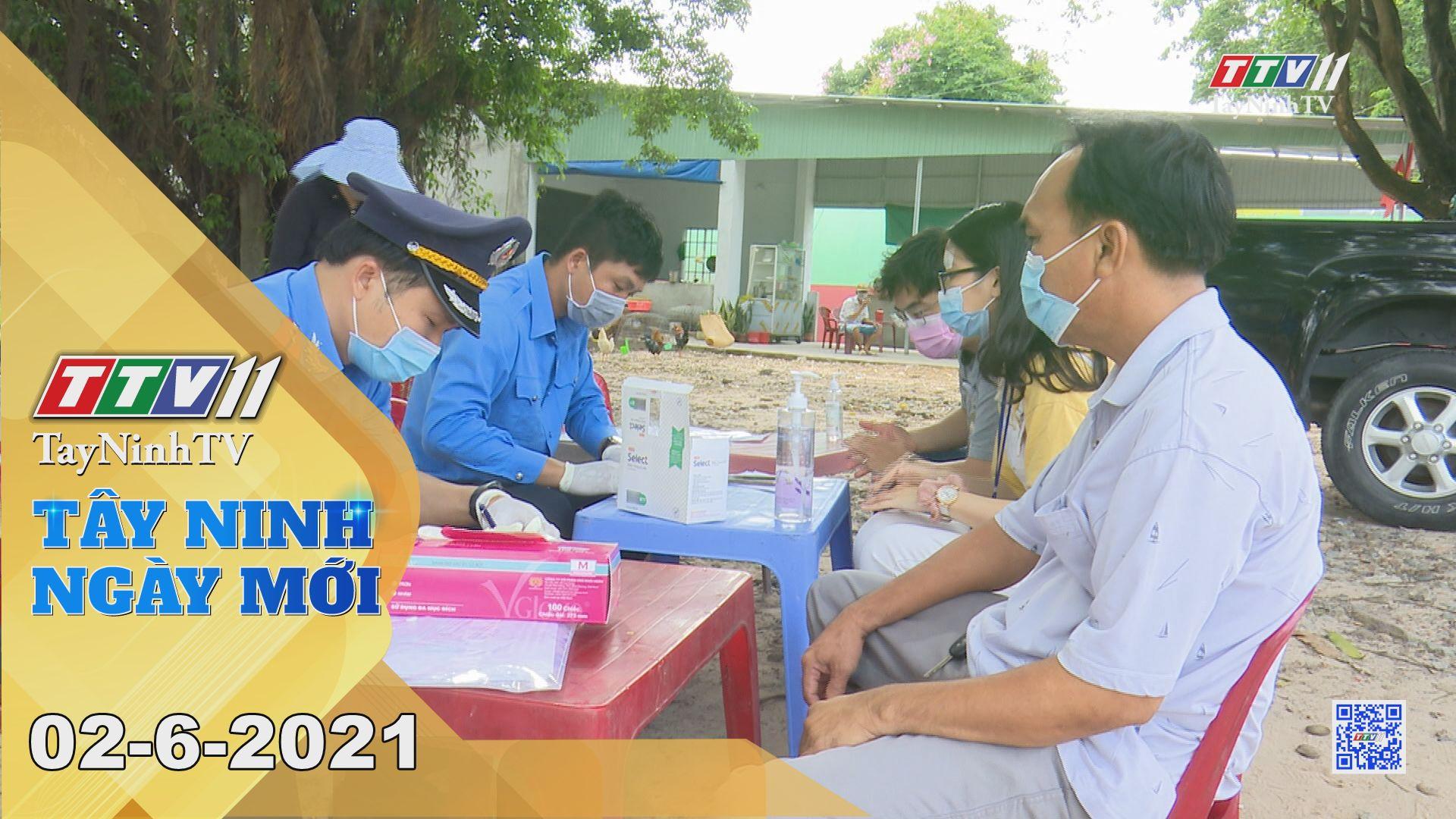 Tây Ninh Ngày Mới 02-6-2021 | Tin tức hôm nay | TayNinhTV