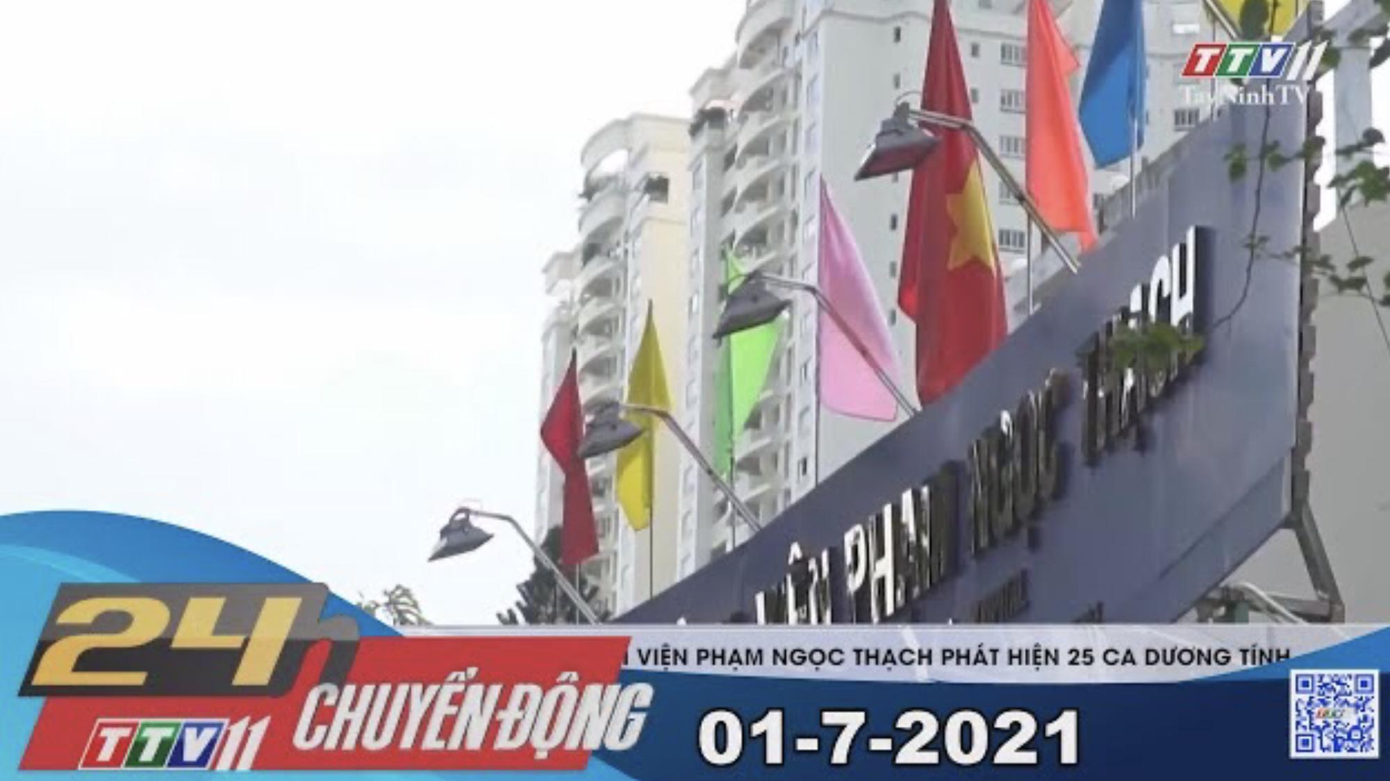 24h Chuyển động 01-7-2021   Tin tức hôm nay   TayNinhTV
