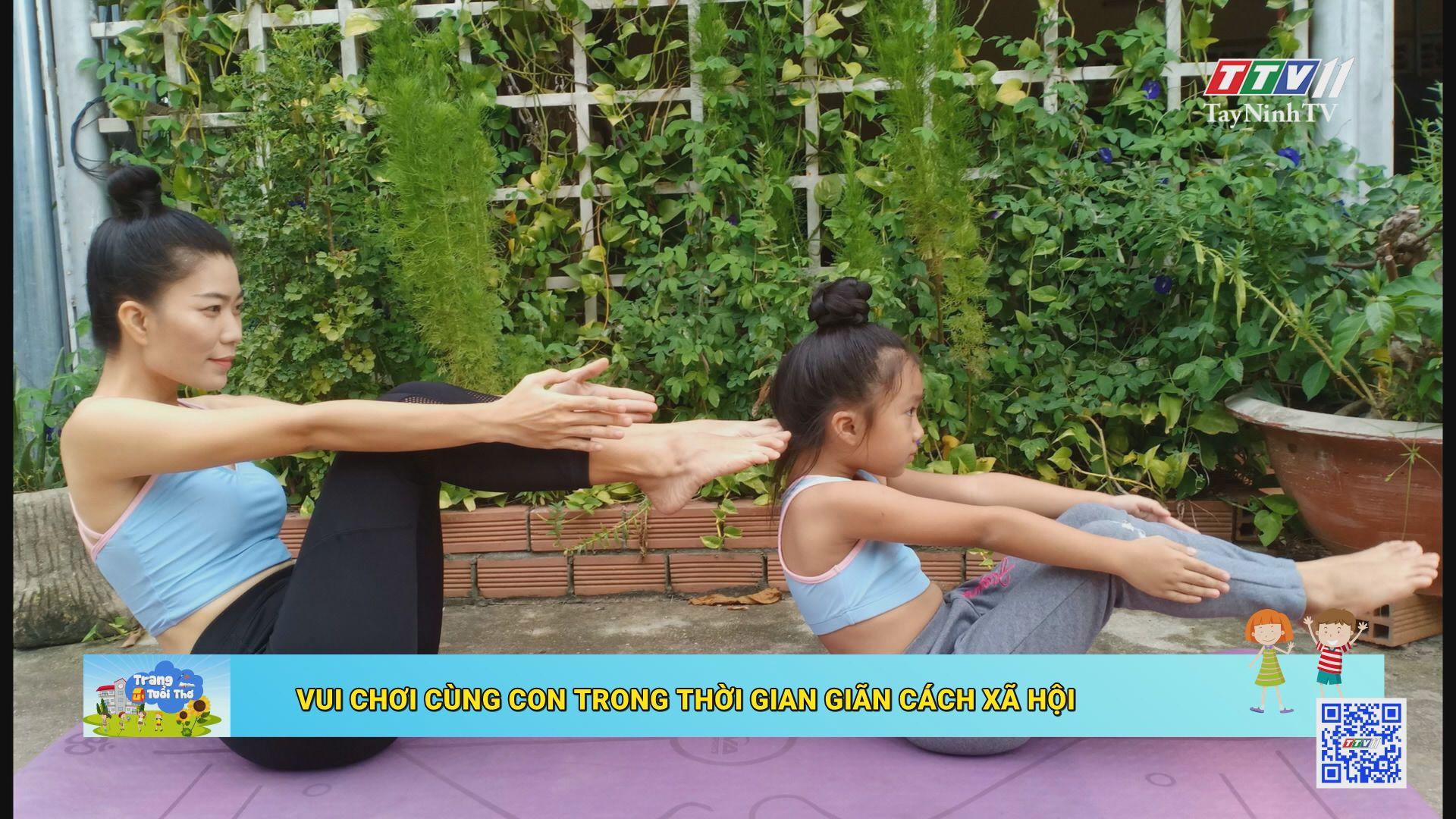 Vui chơi cùng con trong thời gian giãn cách xã hội | TRANG TUỔI THƠ | TayNinhTV
