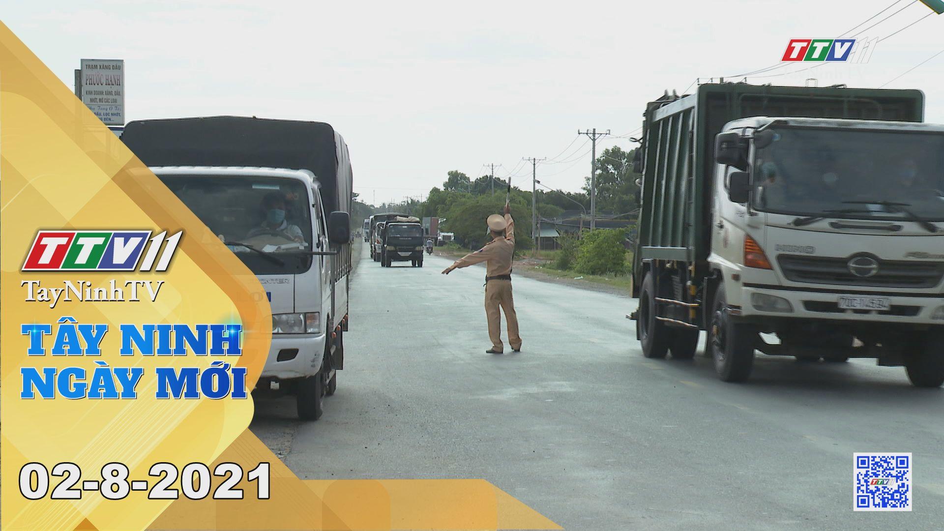 Tây Ninh Ngày Mới 02-8-2021   Tin tức hôm nay   TayNinhTV