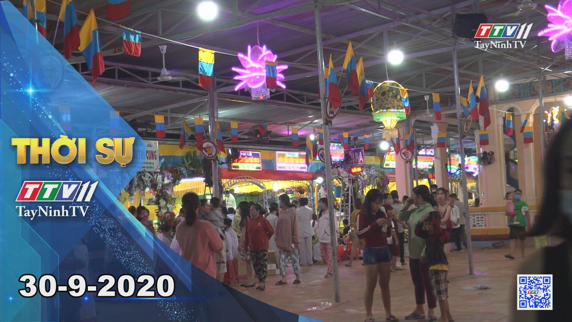 Thời sự Tây Ninh 30-9-2020 | Tin tức hôm nay | TayNinhTV