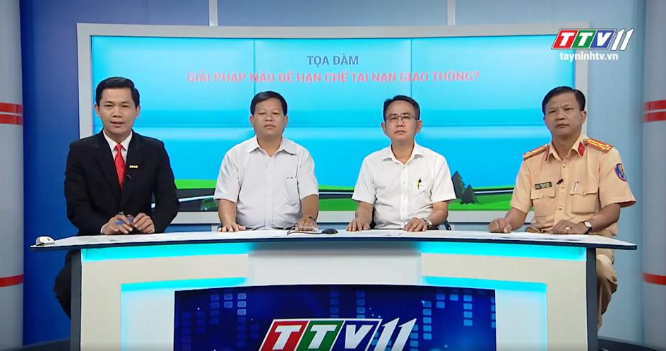 Tọa đàm giải pháp nào để hạn chế tai nạn giao thông | Tiếng nói cử tri | Tây Ninh TV