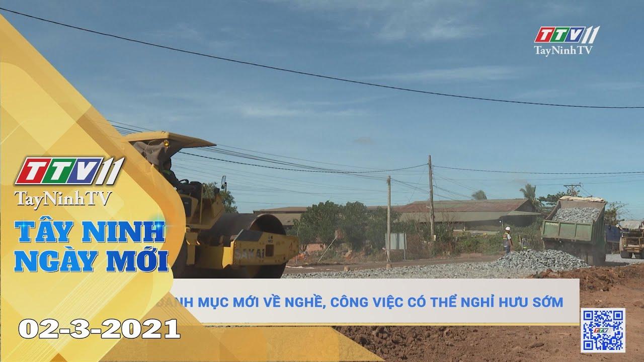 Tây Ninh Ngày Mới 02-3-2021 | Tin tức hôm nay | TayNinhTV