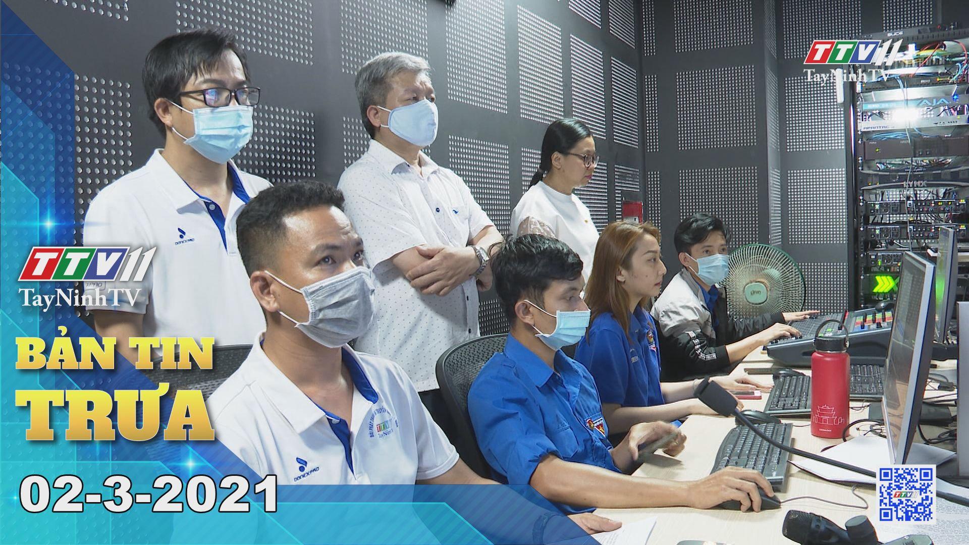 Bản tin trưa 02-3-2021 | Tin tức hôm nay | TayNinhTV