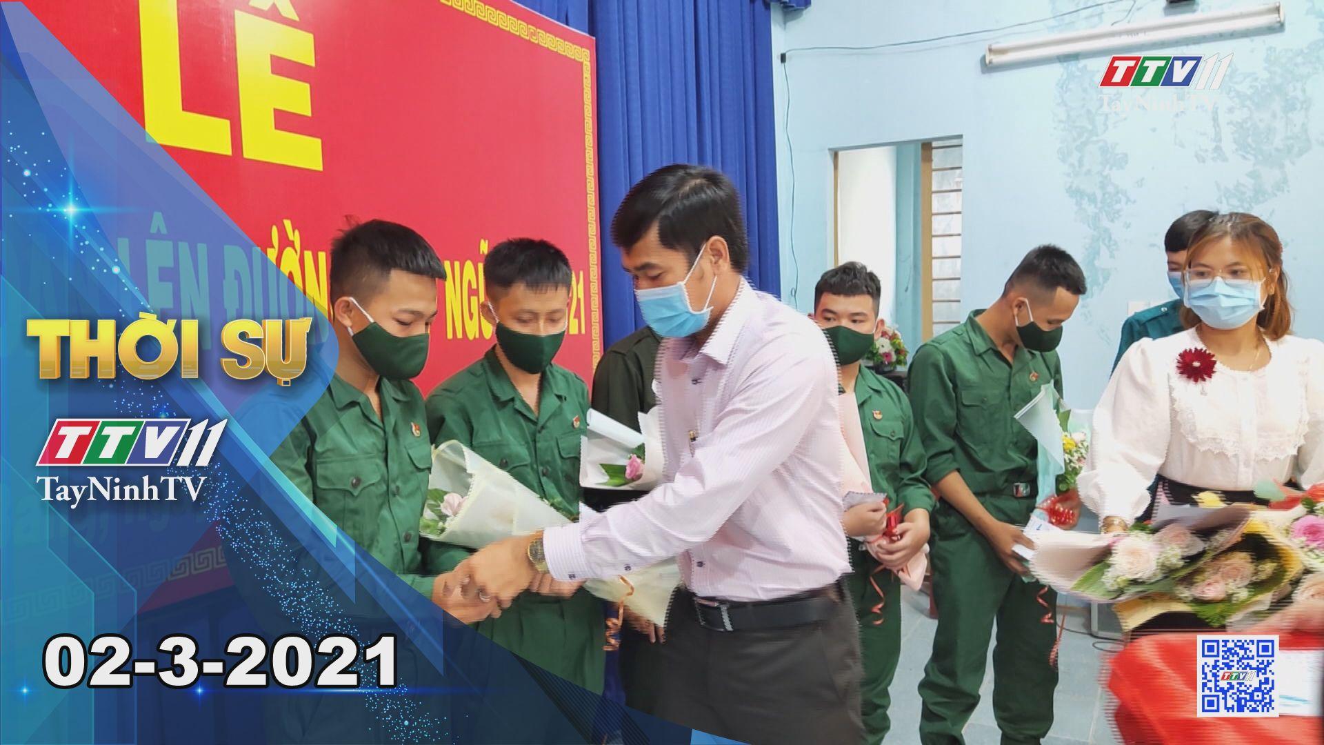Thời sự Tây Ninh 02-3-2021 | Tin tức hôm nay | TayNinhTV