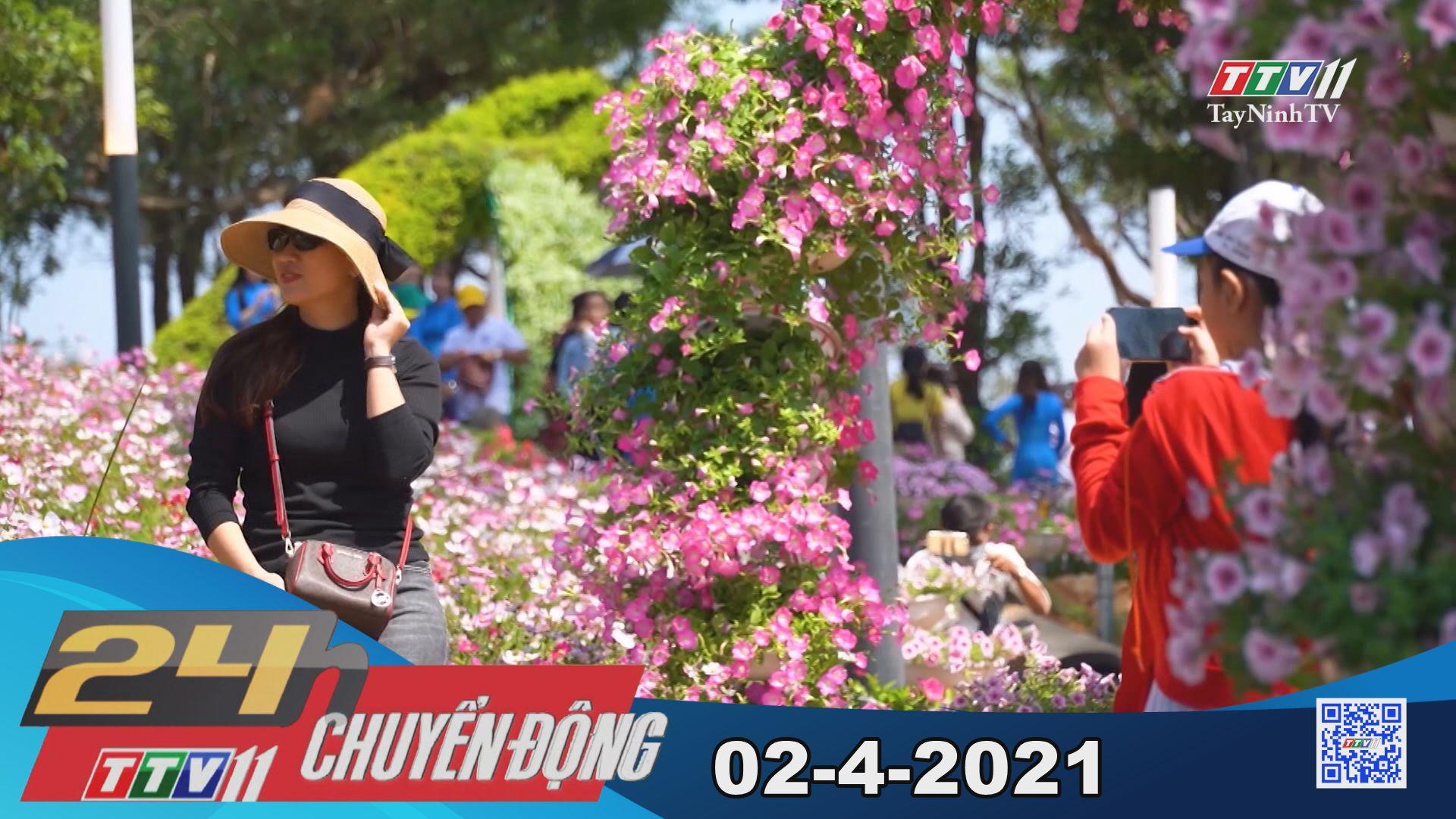 24h Chuyển động 02-4-2021 | Tin tức hôm nay | TayNinhTV
