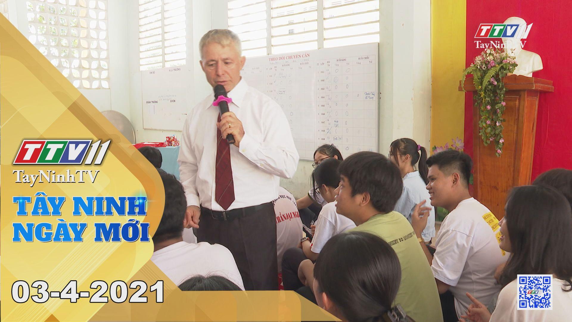Tây Ninh Ngày Mới 03-4-2021 | Tin tức hôm nay | TayNinhTV