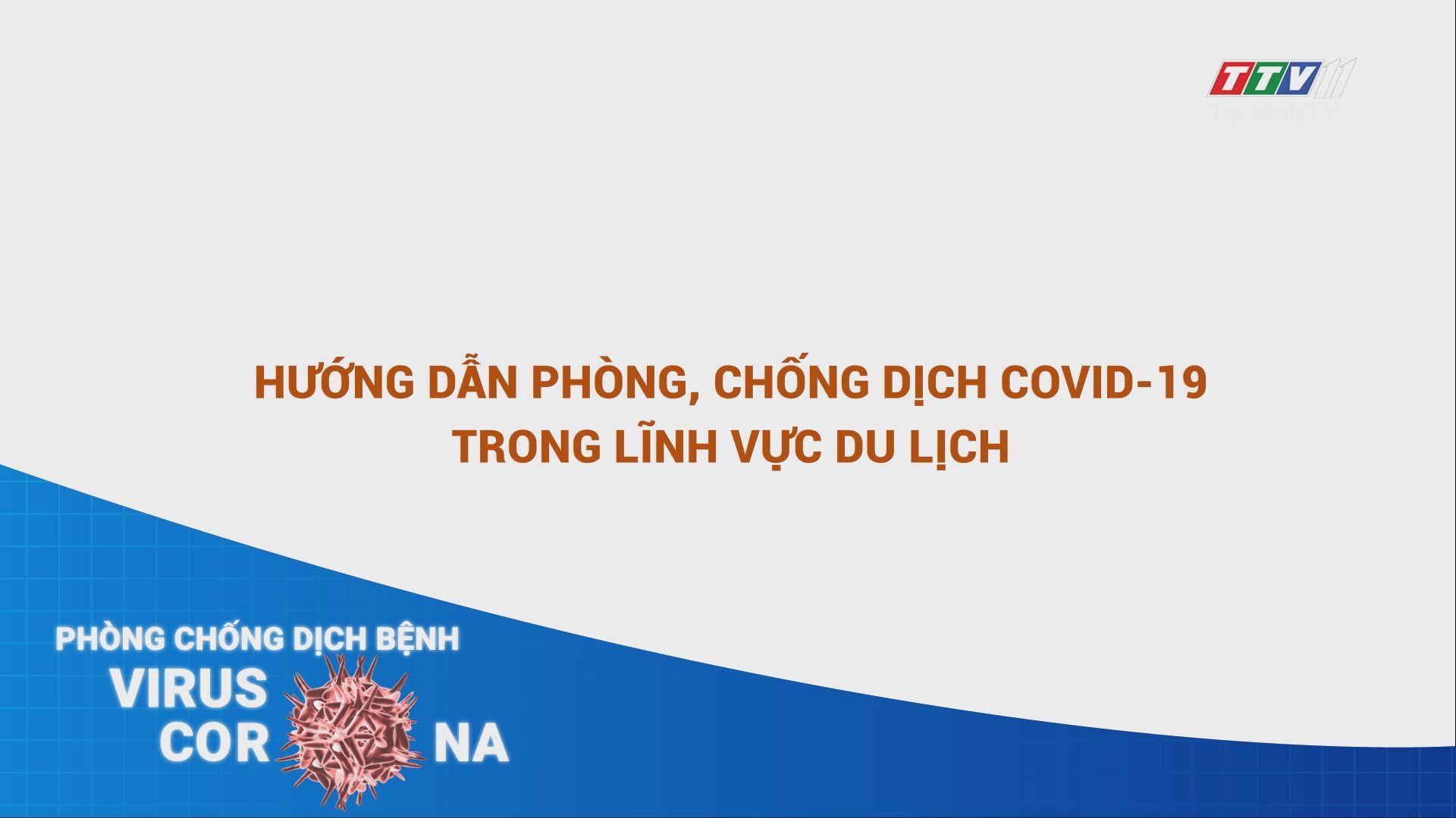 Hướng dẫn phòng chống dịch Covid-19 trong lĩnh vực du lịch   THÔNG TIN DỊCH CÚM COVID-19   TayNinhTV
