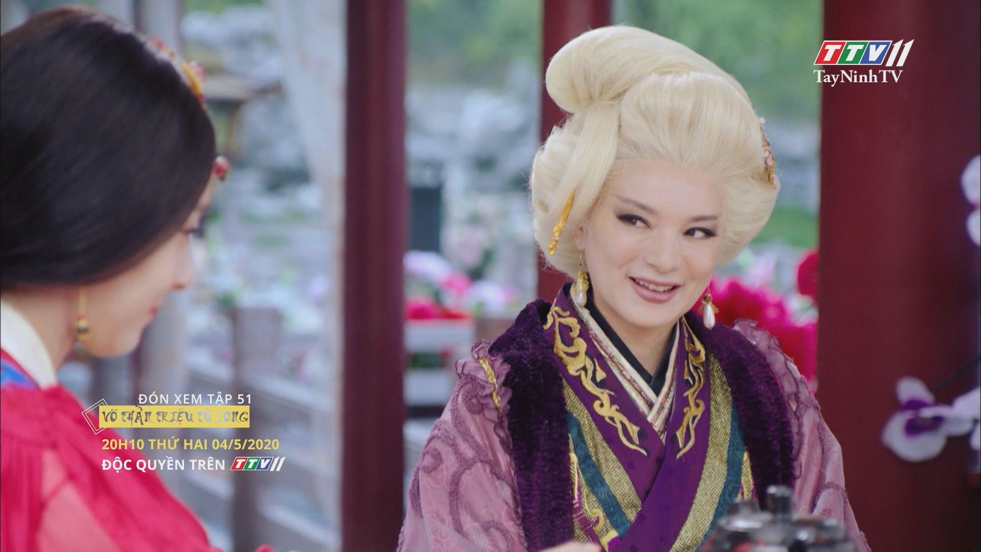 Trailer - VÕ THẦN TRIỆU TỬ LONG - TẬP 51 | Võ thần Triệu Tử Long | TayNinhTV