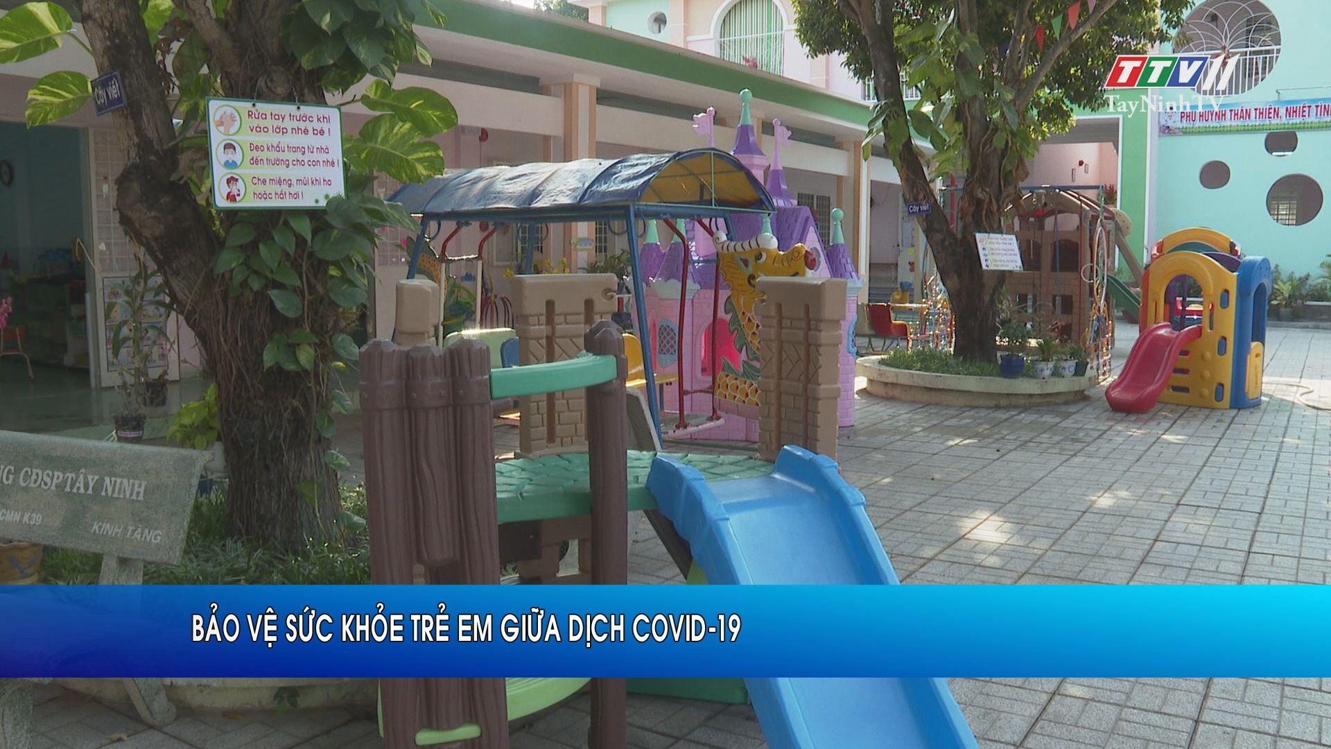 Bảo vệ sức khỏe trẻ em giữa dịch Covid-19 | SỨC KHỎE CHO MỌI NGƯỜI | TayNinhTV