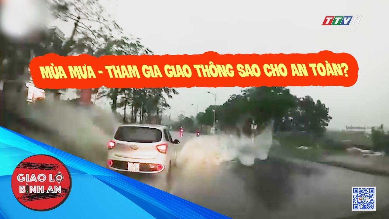 Mùa mưa - Tham gia giao thông sao cho an toàn? | GIAO LỘ BÌNH AN | TâyNinhTVE