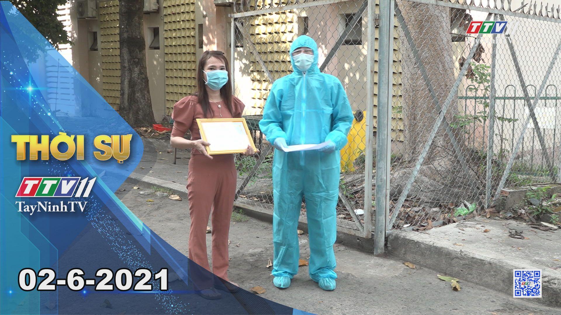 Thời sự Tây Ninh 02-6-2021 | Tin tức hôm nay | TayNinhTV