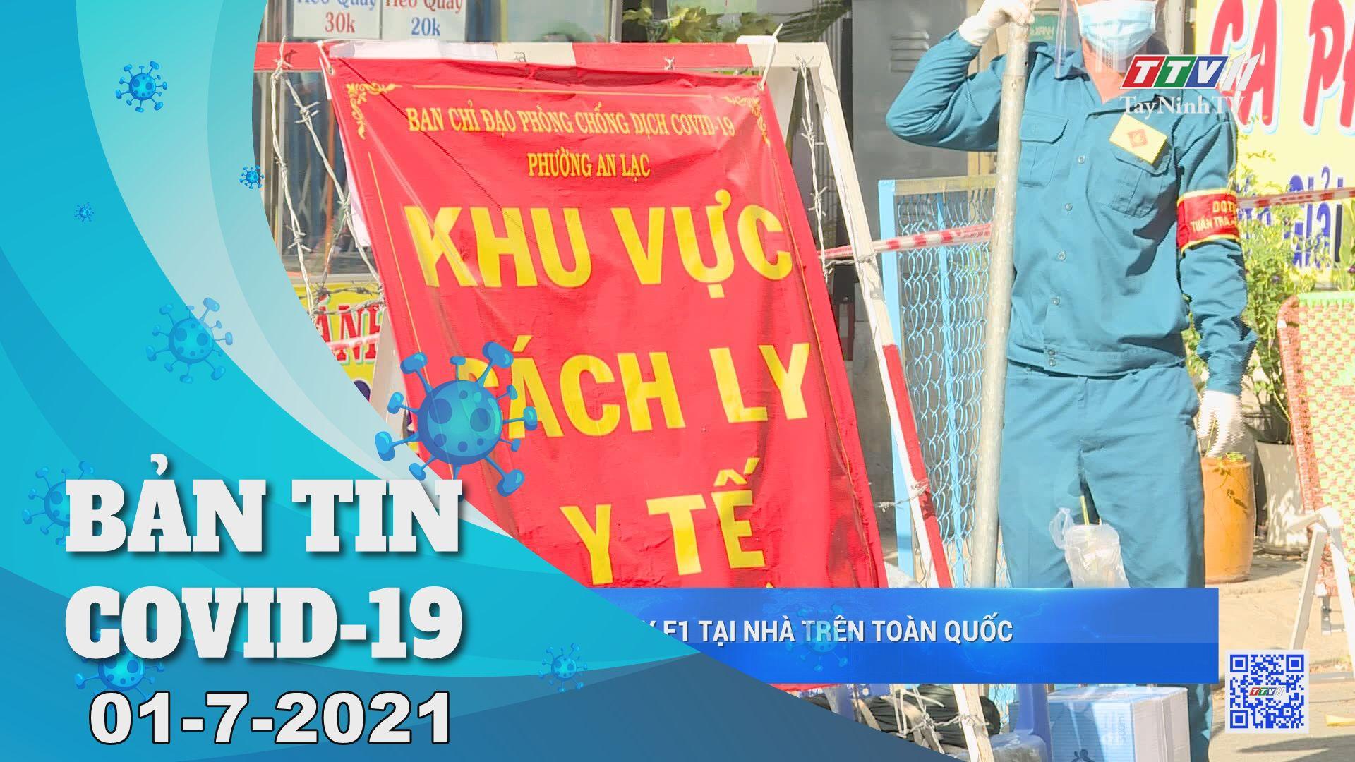 Bản tin Covid-19   Tin tức hôm nay 01-7-2021   TâyNinhTV