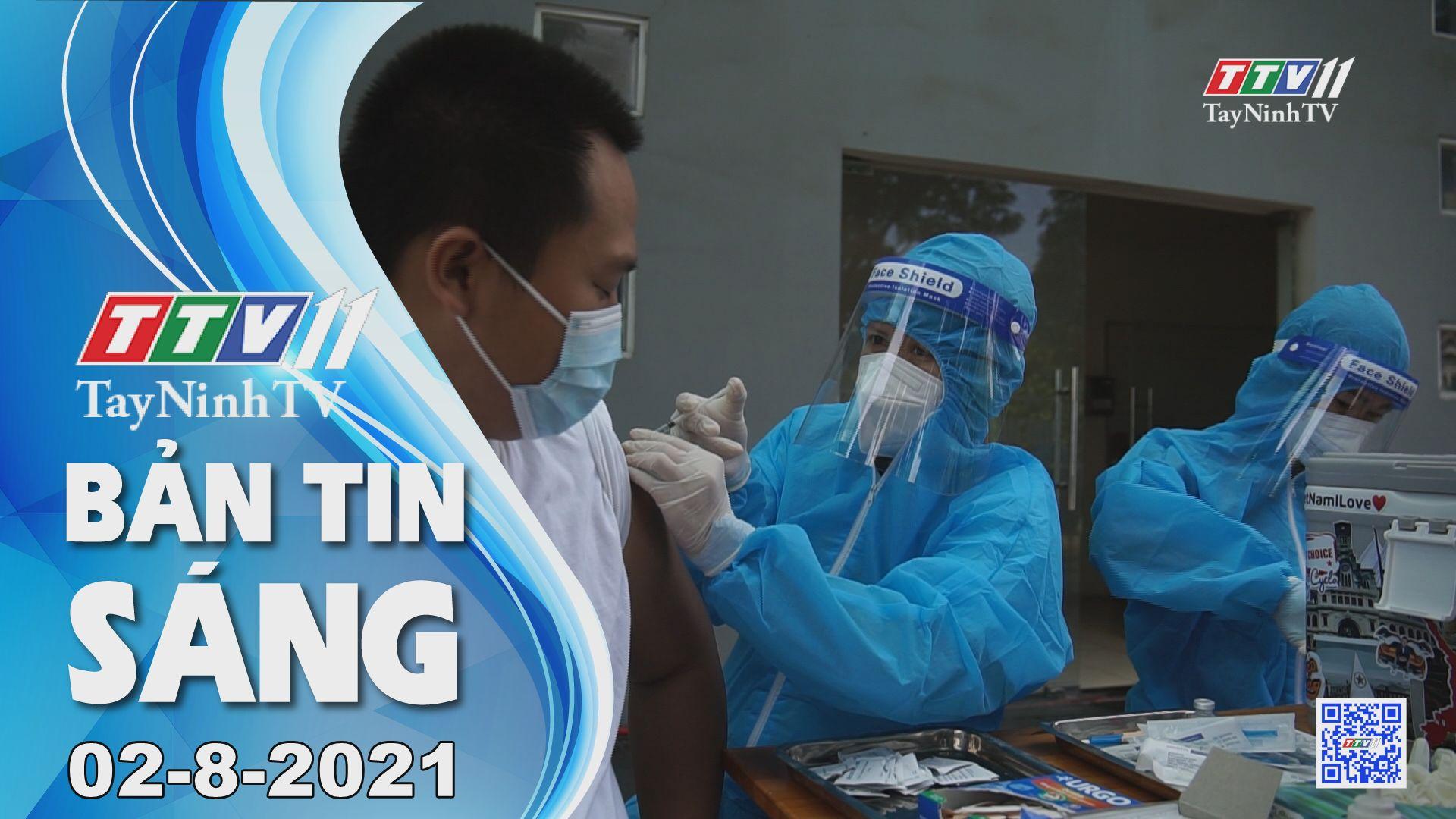 Bản tin sáng 02-8-2021 | Tin tức hôm nay | TayNinhTV