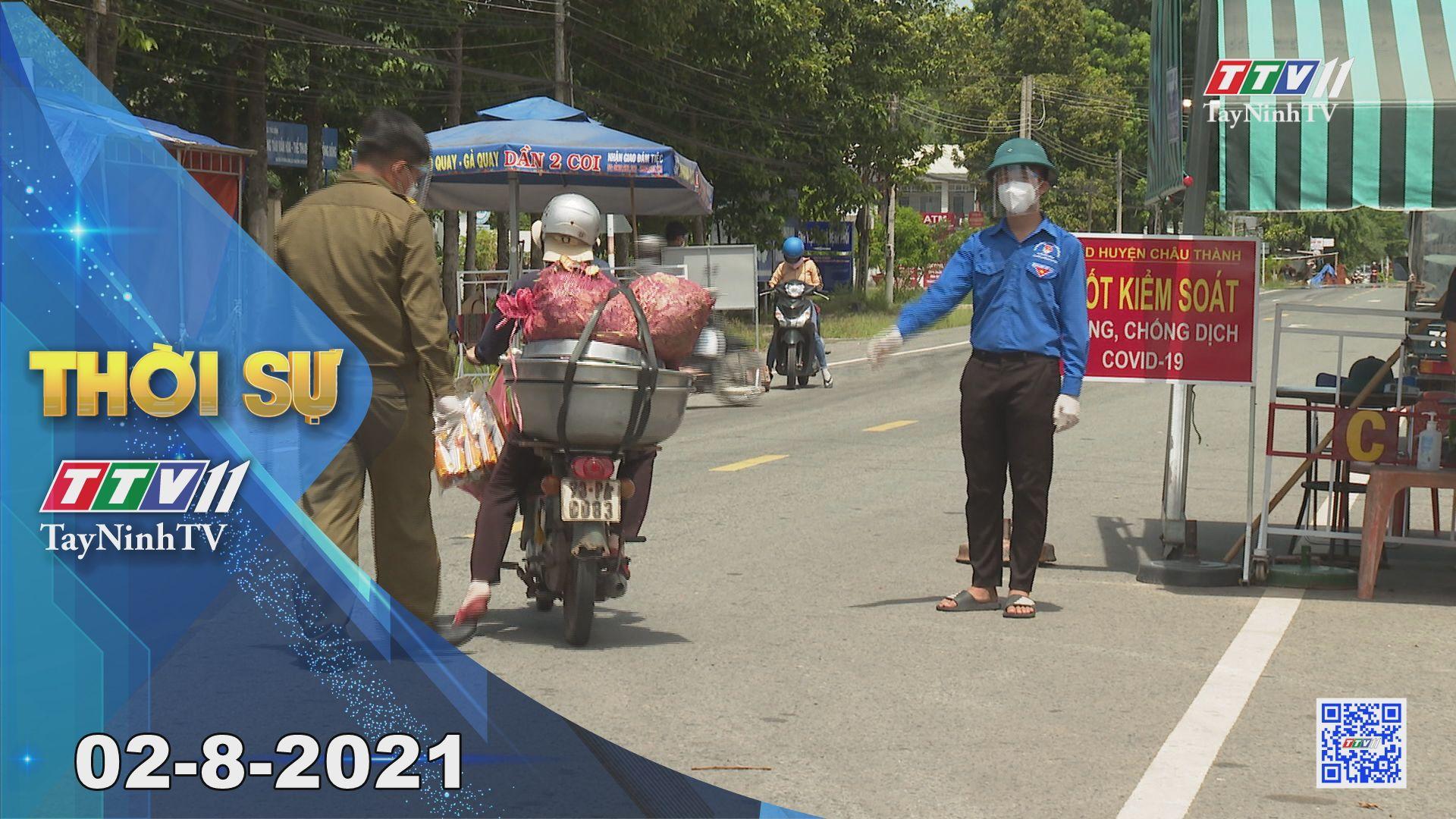Thời sự Tây Ninh 02-8-2021 | Tin tức hôm nay | TayNinhTV
