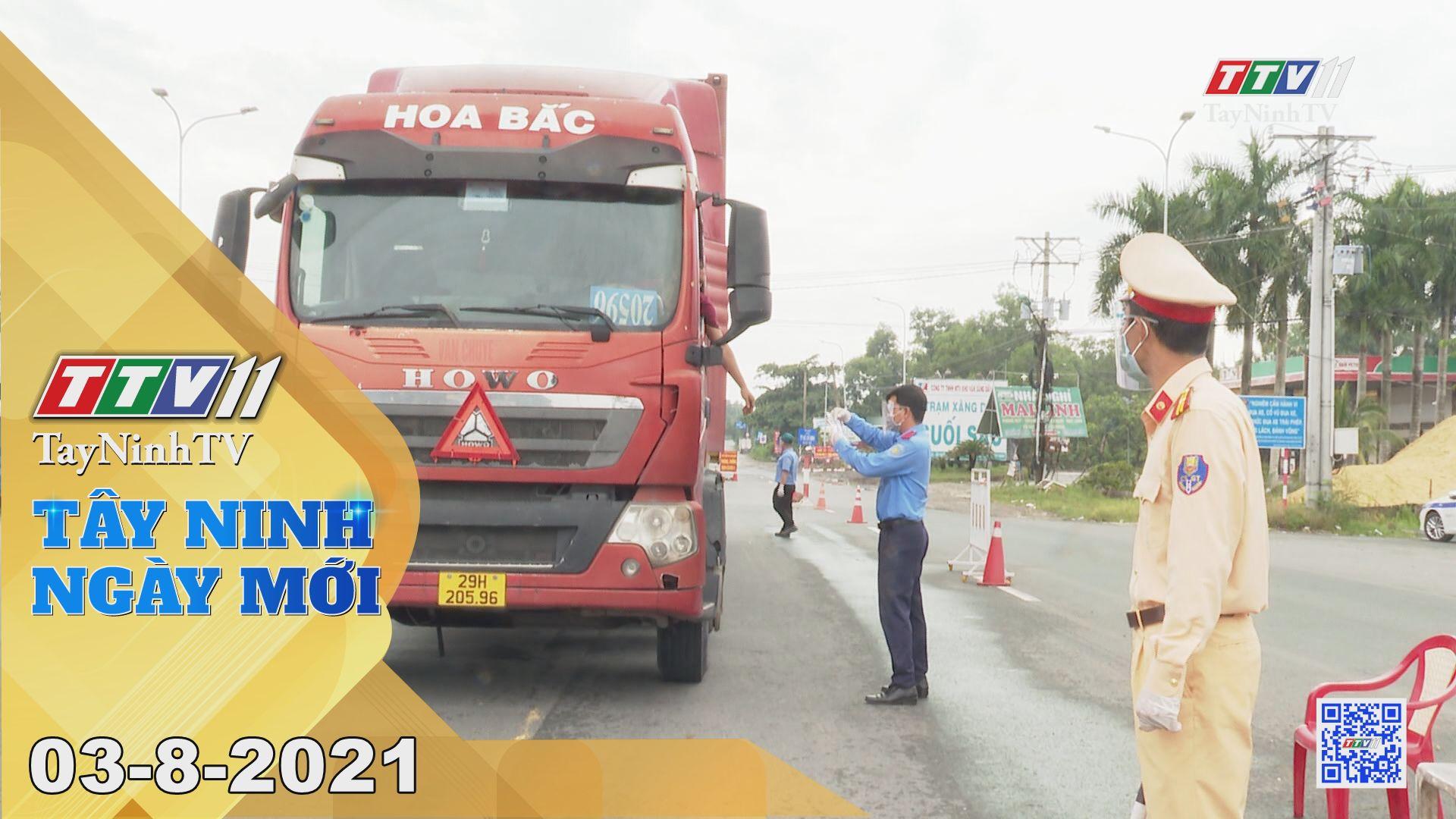 Tây Ninh Ngày Mới 03-8-2021   Tin tức hôm nay   TayNinhTV