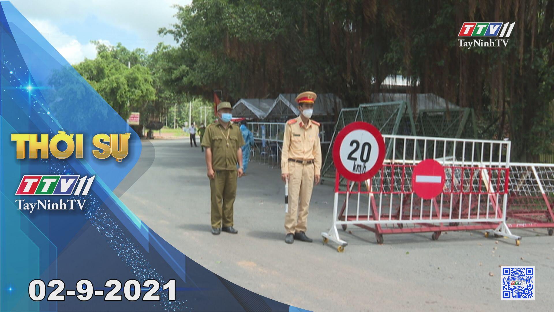Thời sự Tây Ninh 02-9-2021 | Tin tức hôm nay | TayNinhTV