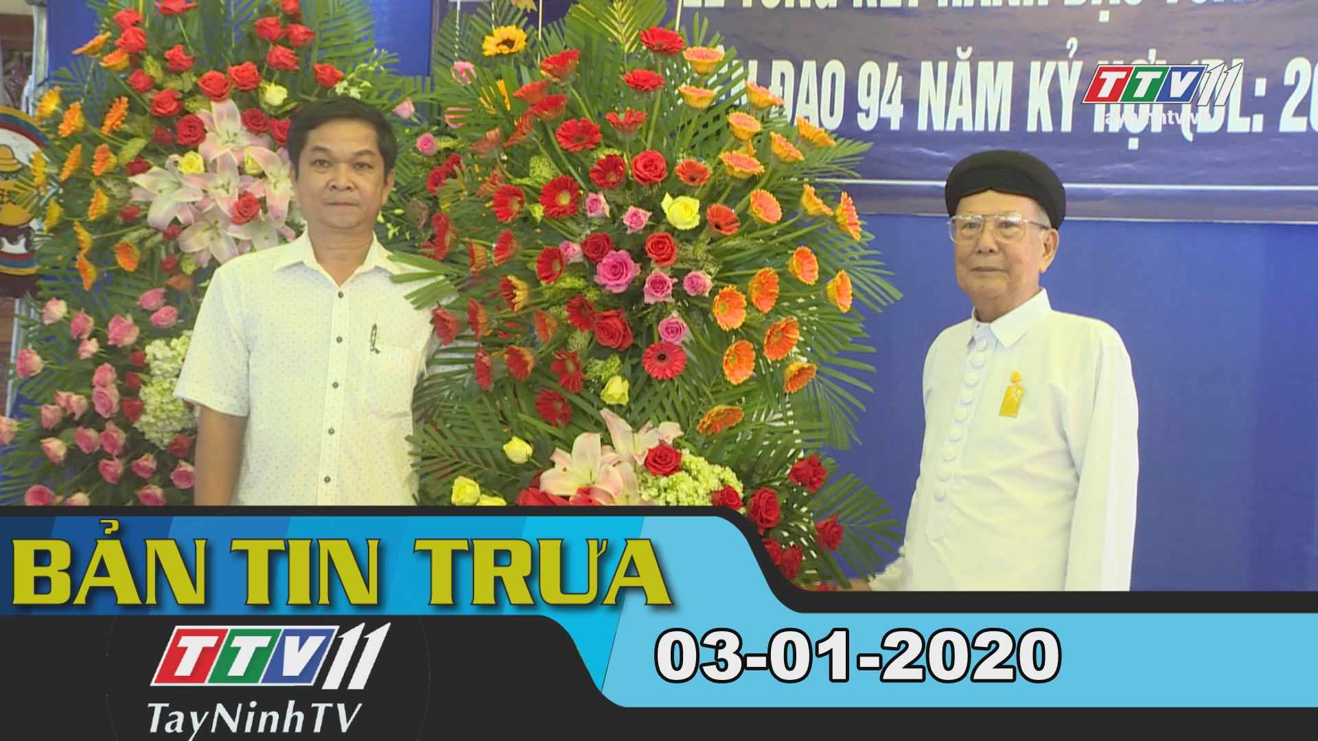 Bản tin trưa 03-01-2020 | Tin tức hôm nay | TayNinhTV