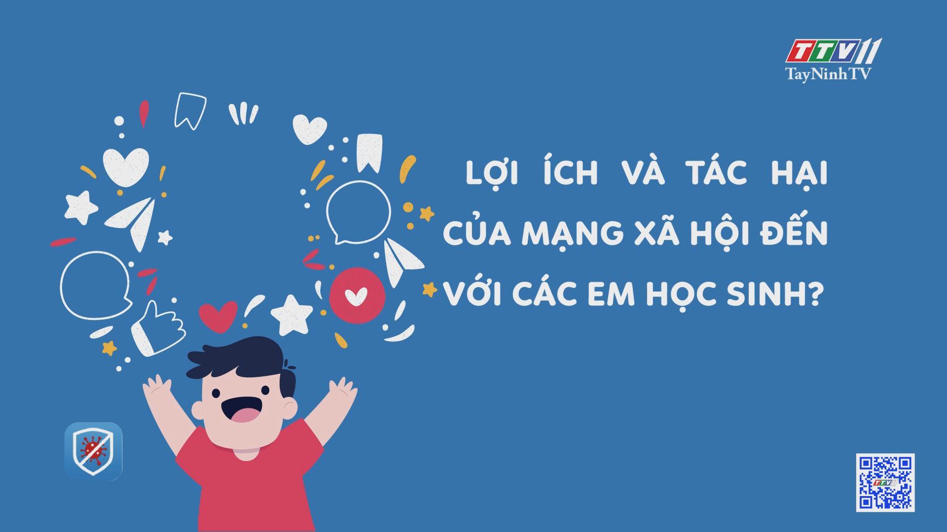Lợi ích và tác hại của mạng xã hội đến với các em học sinh? | TRANG TUỔI THƠ | TayNinhTV