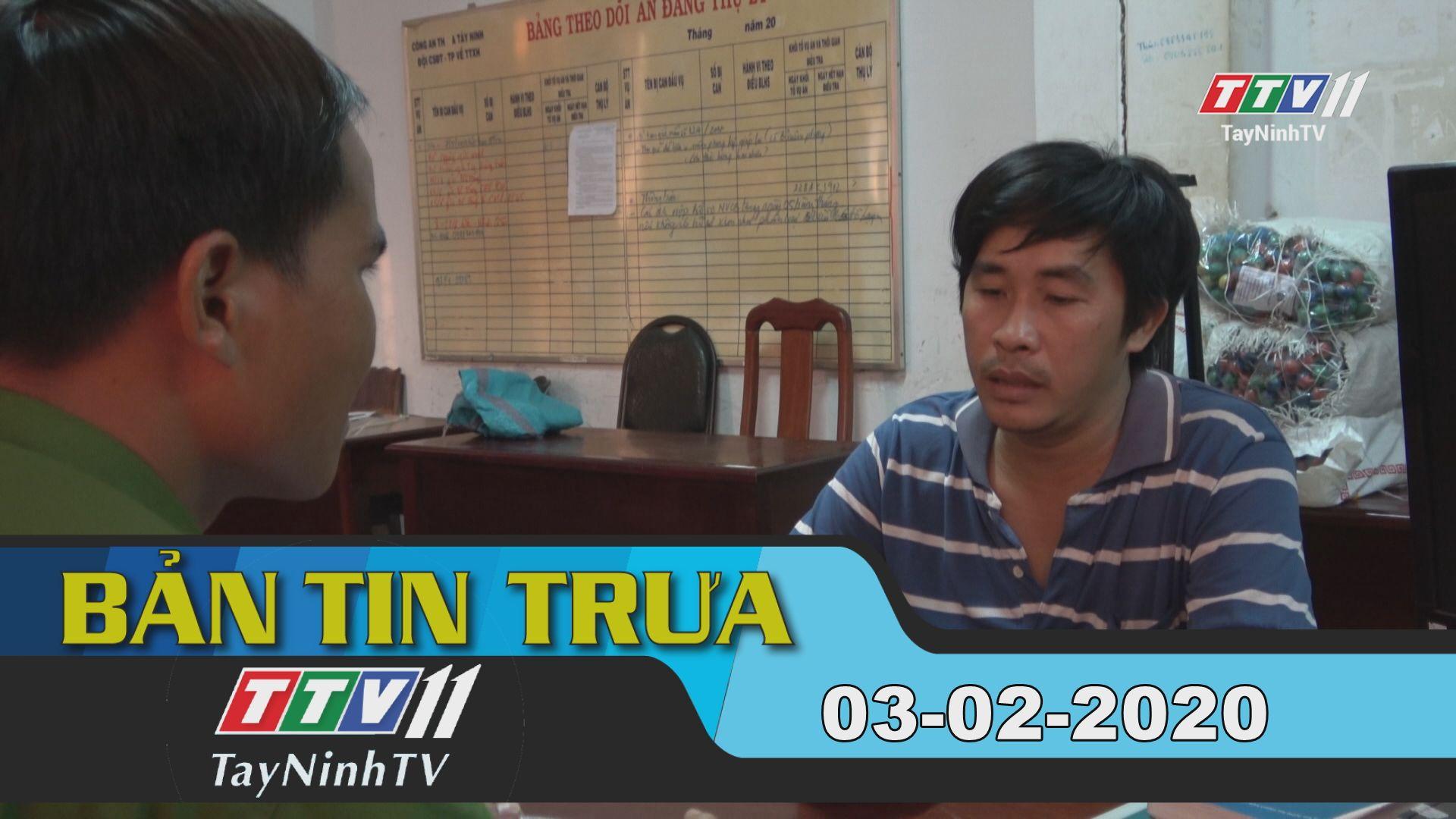 Bản tin trưa 03-02-2020 | Tin tức hôm nay | TayNinhTV