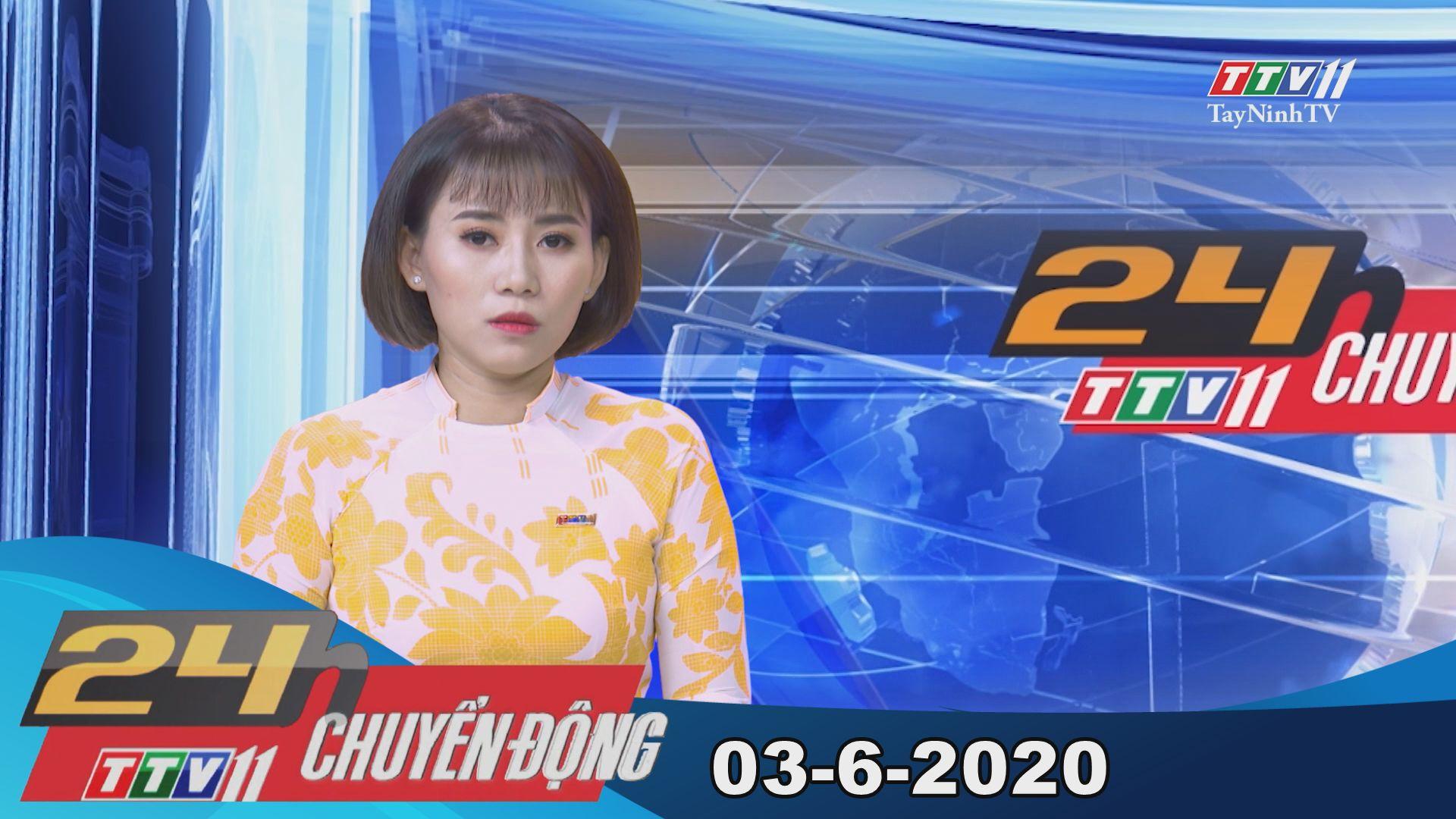 24h Chuyển động 03-6-2020 | Tin tức hôm nay | TayNinhTV