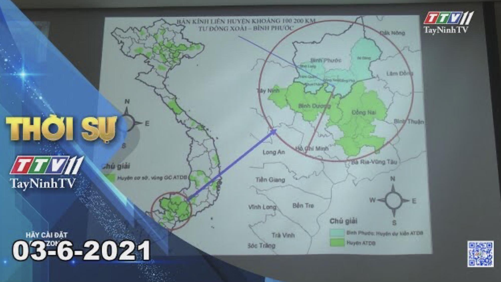 Thời sự Tây Ninh 03-6-2021 | Tin tức hôm nay | TayNinhTV