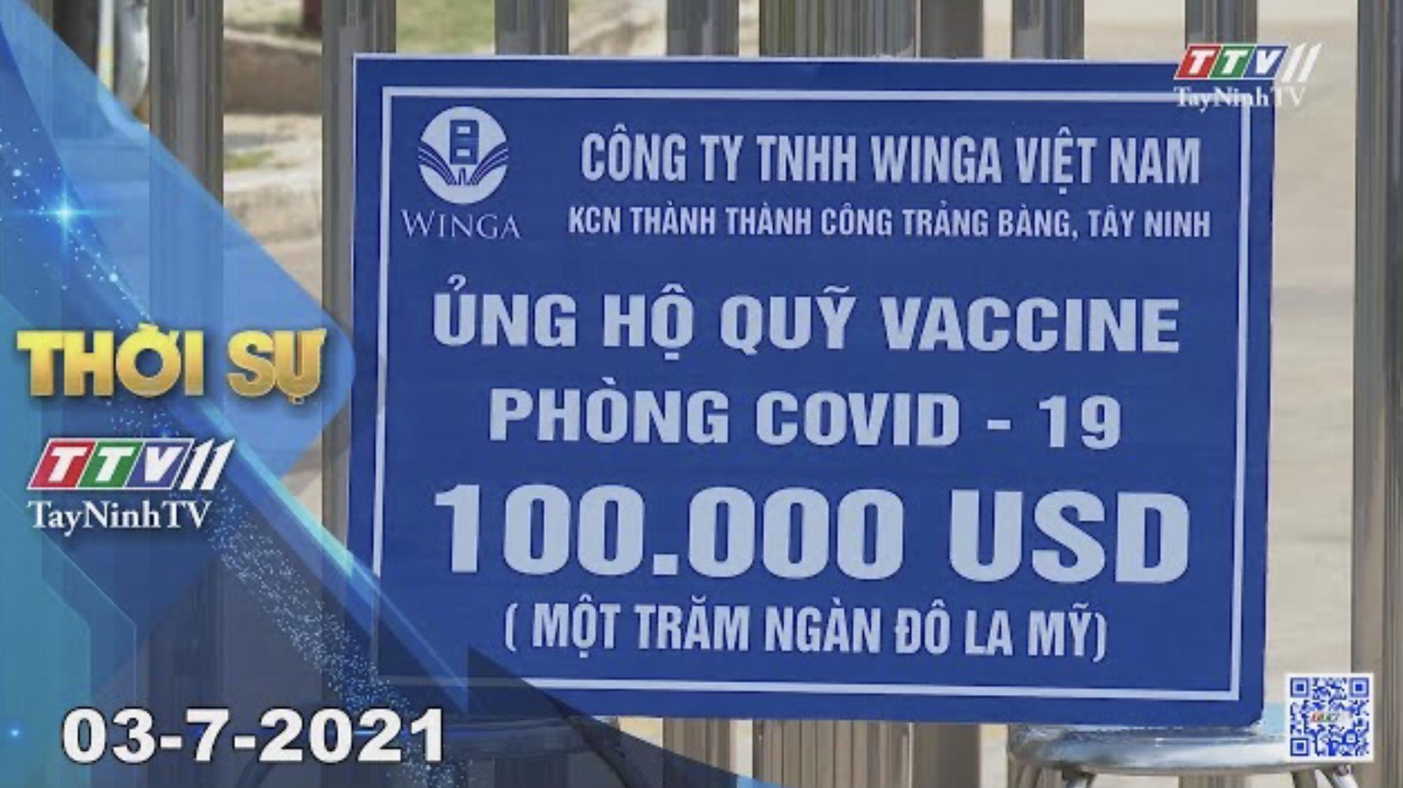 Thời sự Tây Ninh 03-7-2021   Tin tức hôm nay   TayNinhTV