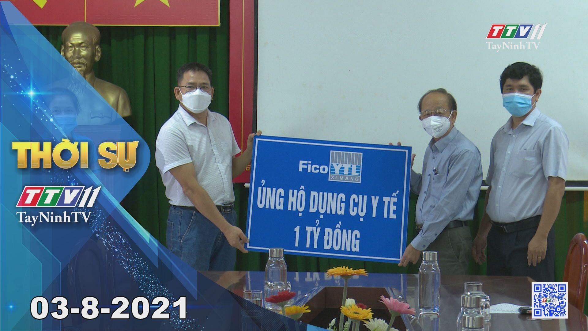 Thời sự Tây Ninh 03-8-2021 | Tin tức hôm nay | TayNinhTV