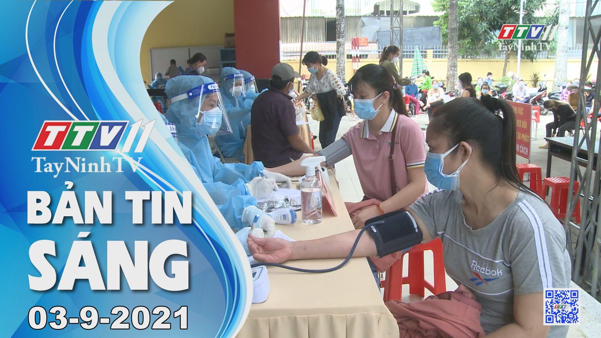 Bản tin sáng 03-9-2021 | Tin tức hôm nay | TayNinhTV