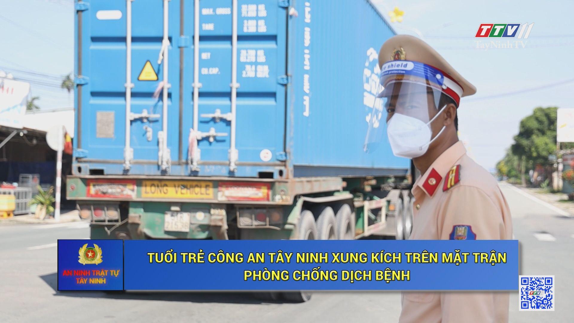 Tuổi trẻ Công an Tây Ninh xung kích trên mặt trận phòng, chống dịch bệnh   AN NINH TÂY NINH   TayNinhTV