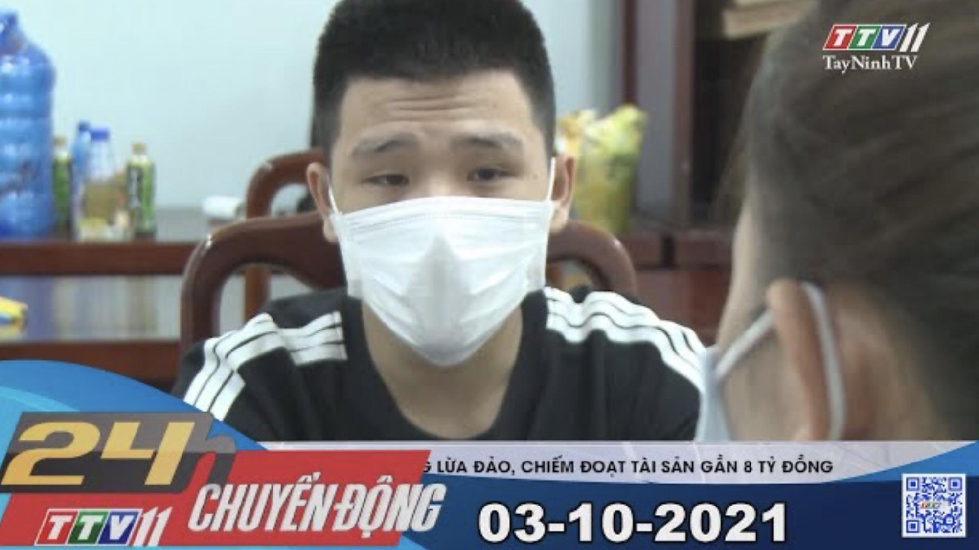 24H CHUYỂN ĐỘNG 03/10/2021 | Tin tức hôm nay | TayNinhTV
