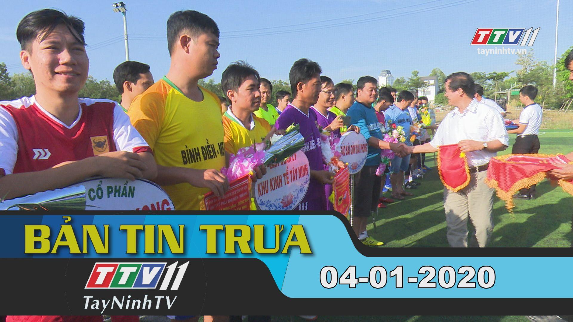 Bản tin trưa 04-01-2020 | Tin tức hôm nay | TayNinhTV