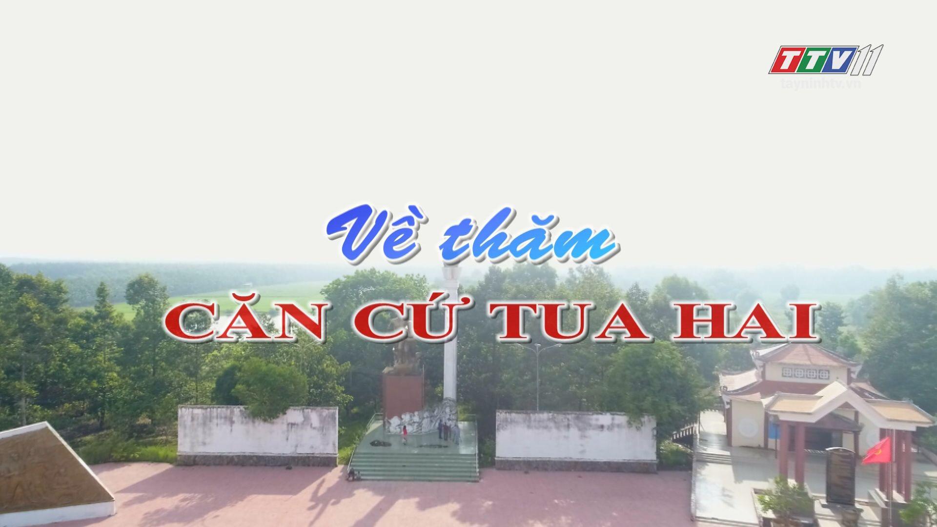 Về thăm căn cứ Tua Hai | DI TÍCH DANH THẮNG | TayNinhTV