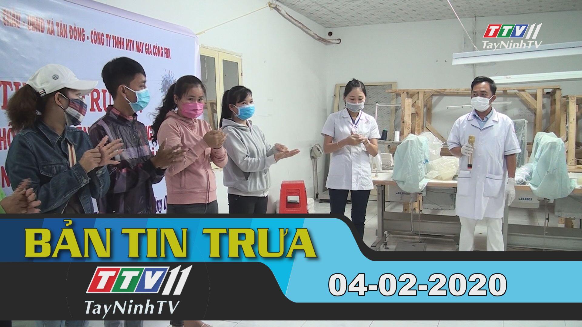 Bản tin trưa 04-02-2020 | Tin tức hôm nay | TayNinhTV
