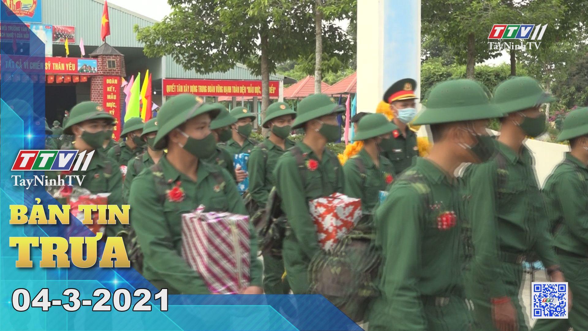 Bản tin trưa 04-3-2021 | Tin tức hôm nay | TayNinhTV