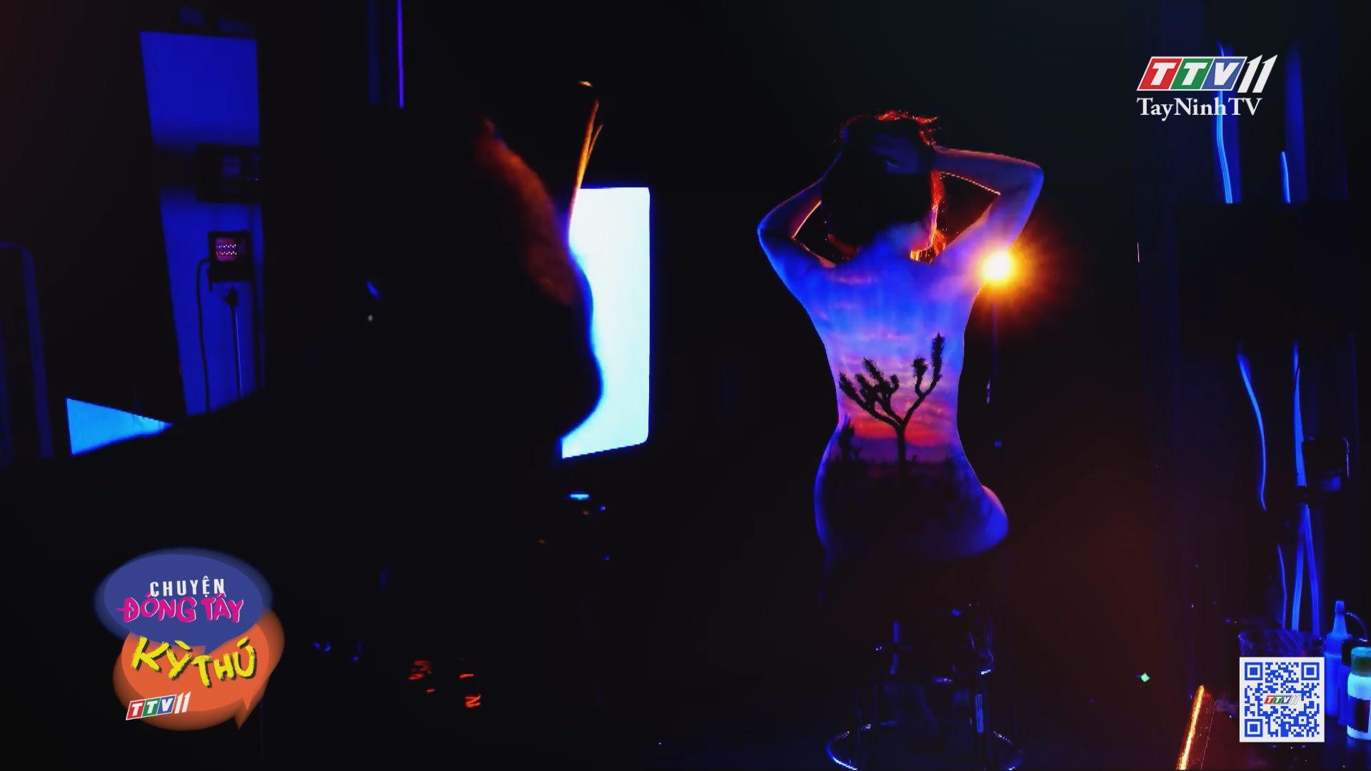 Vẽ tranh phát sáng trên cơ thể người | CHUYỆN ĐÔNG TÂY KỲ THÚ | TayNinhTVE