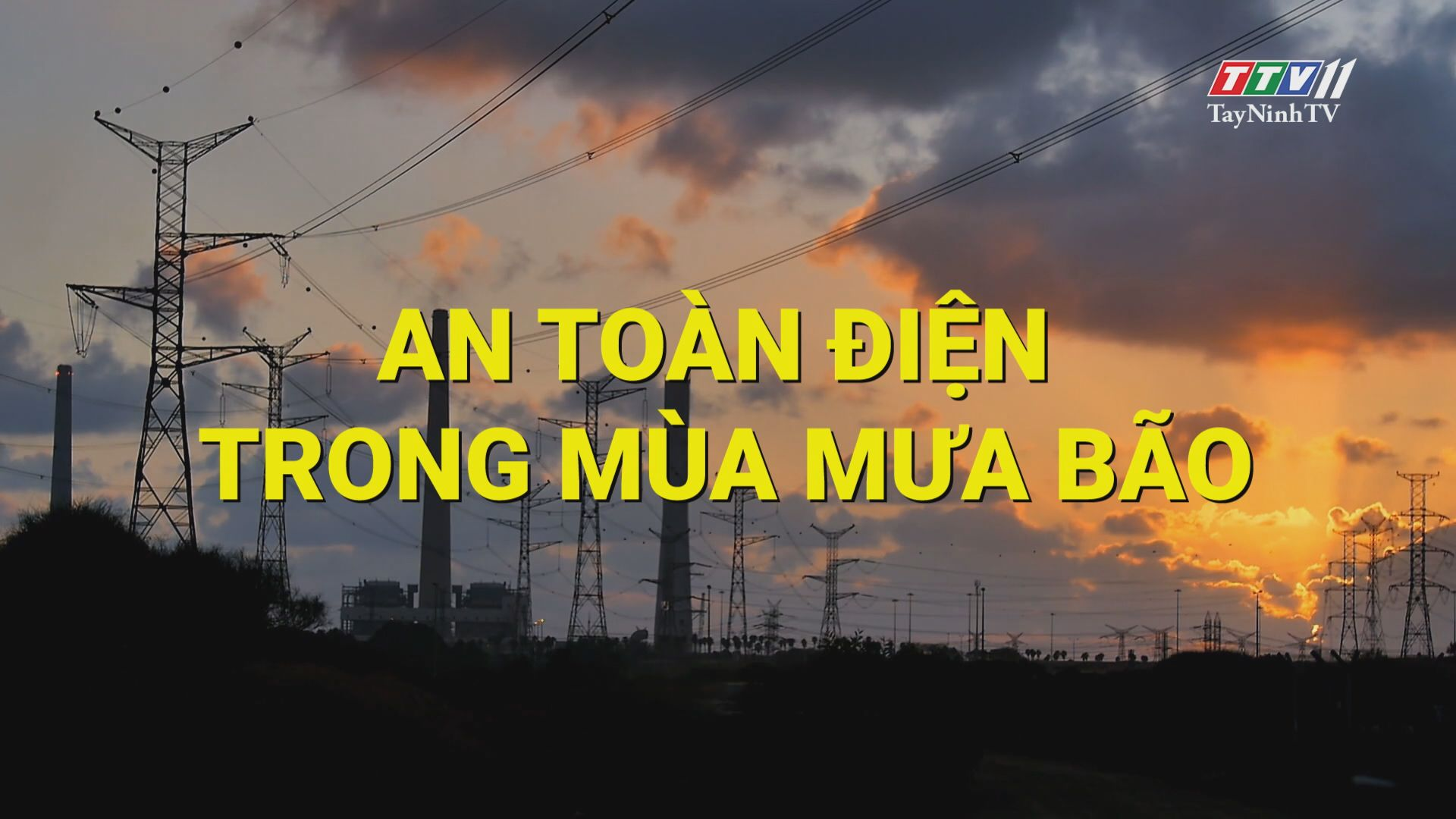 An toàn điện trong mùa mưa bão | ĐIỆN VÀ CUỘC SỐNG | TayNinhTV