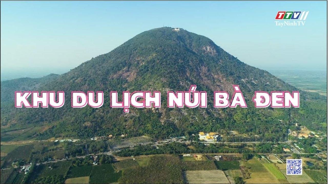 Giới thiệu khu du lịch Núi Bà Đen | Điểm đến Tây Ninh | TâyNinhTVE