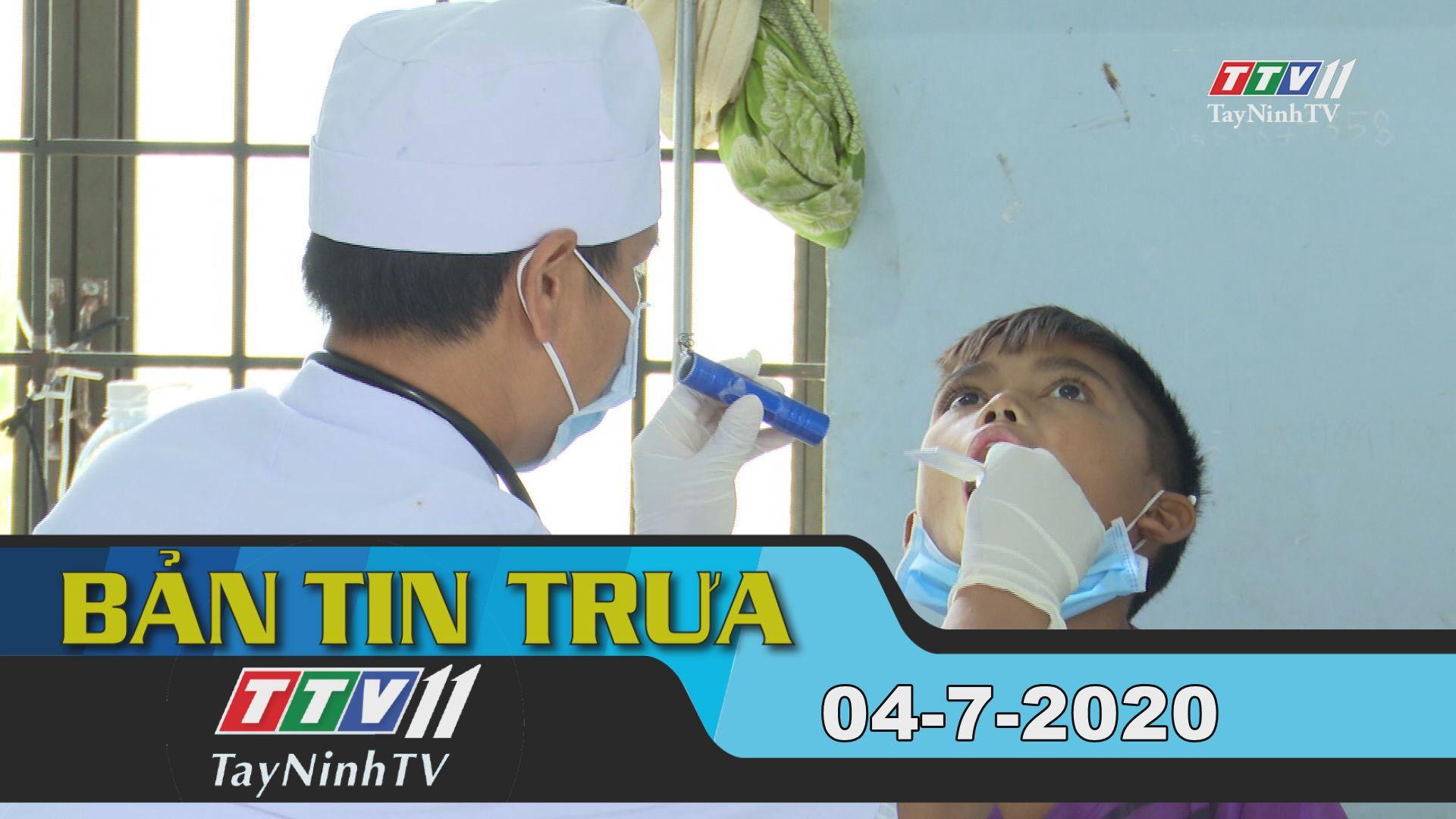 Bản tin trưa 04-7-2020 | Tin tức hôm nay | TayNinhTV