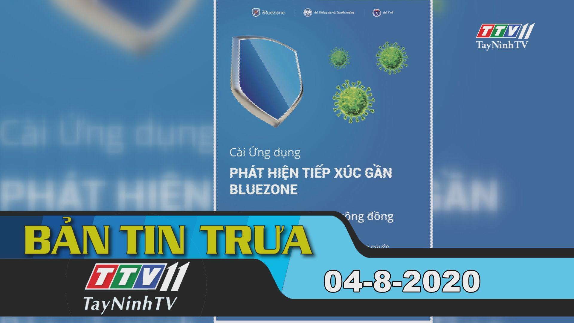 Bản tin trưa 04-8-2020 | Tin tức hôm nay | TayNinhTV