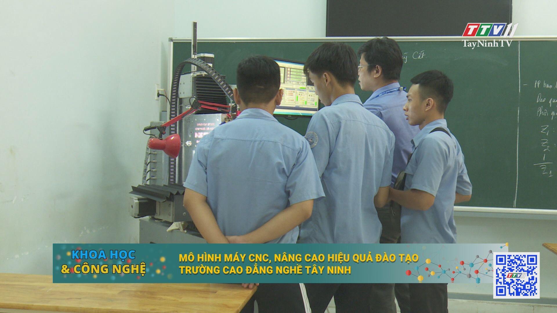 Mô hình máy CNC, nâng cao hiệu quả đào tạo trường Cao đẳng Nghề Tây Ninh   KHOA HỌC CÔNG NGHỆ   TayNinhTV