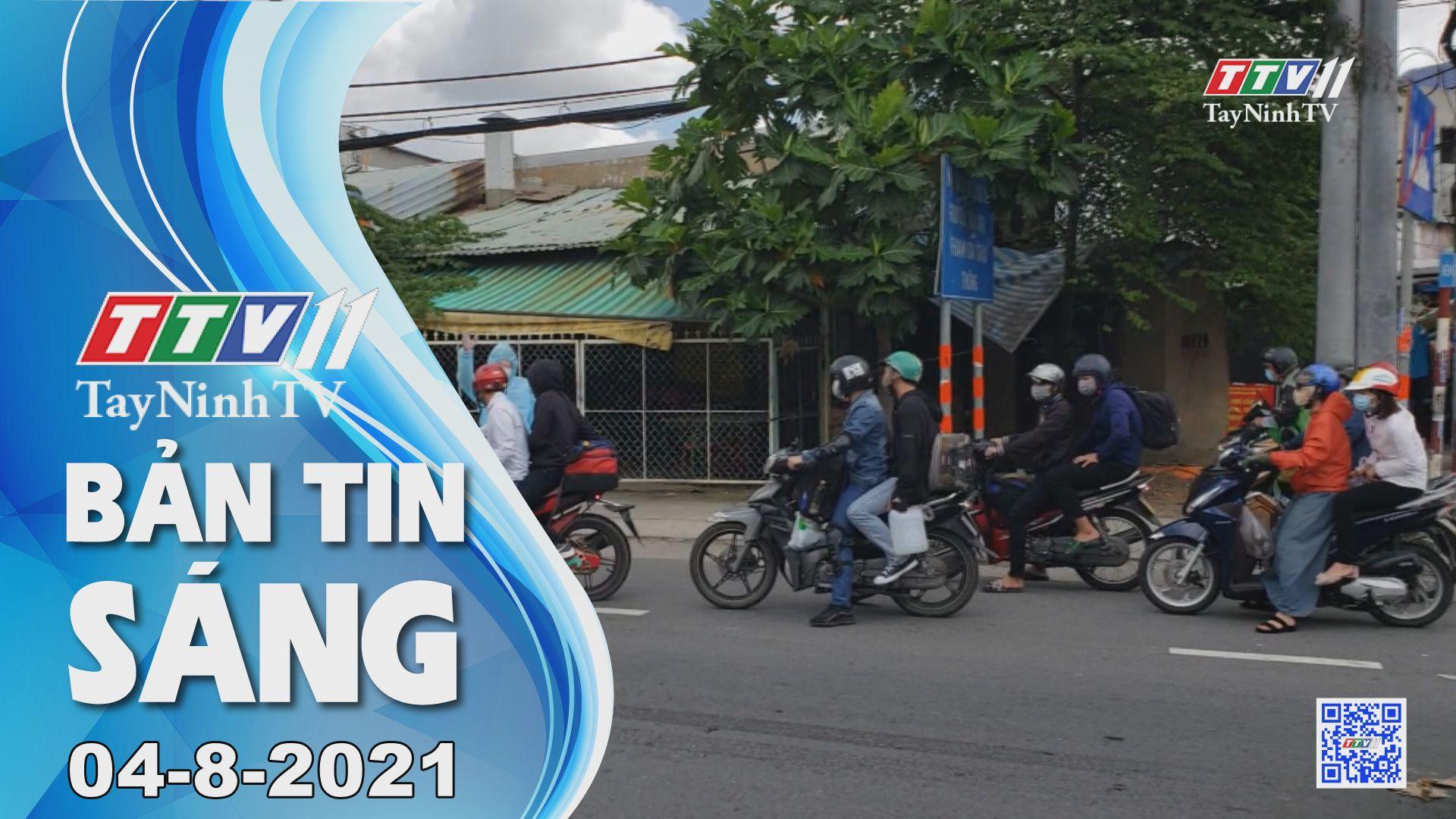 Bản tin sáng 04-8-2021 | Tin tức hôm nay | TayNinhTV